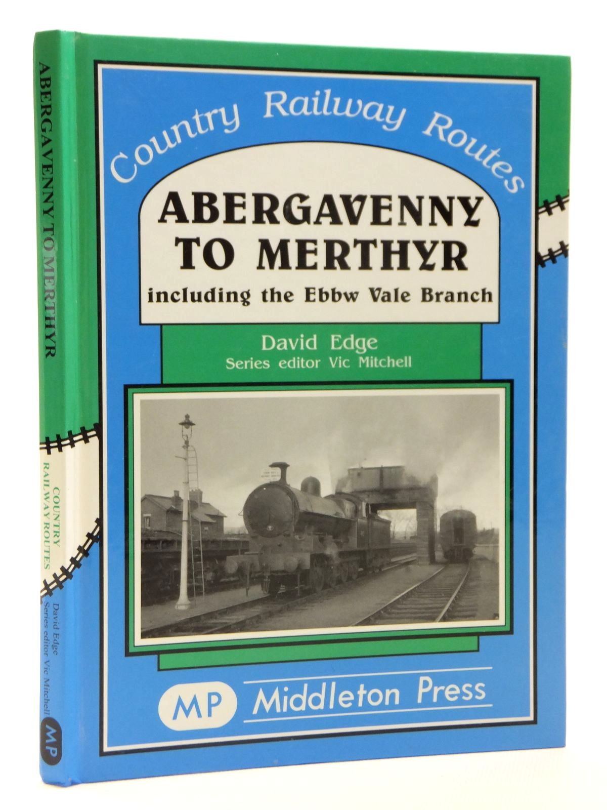 Photo of ABERGAVENNY TO MERTHYR INCLUDING THE EBBW VALE BRANCH (COUNTRY RAILWAY ROUTES) written by Edge, Dave<br />Mitchell, Vic published by Middleton Press (STOCK CODE: 2121308)  for sale by Stella & Rose's Books