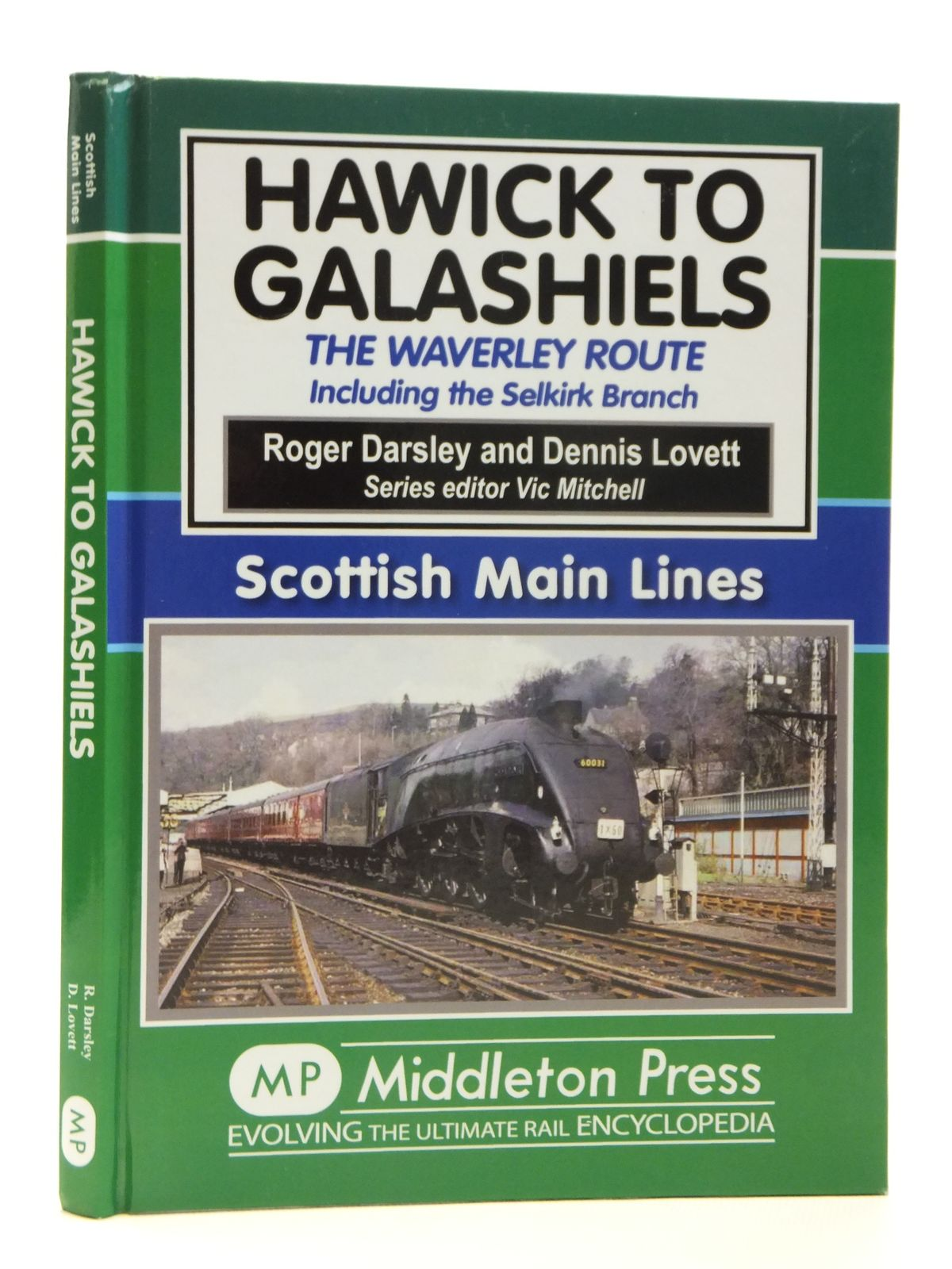 Photo of HAWICK TO GALASHIELS THE WAVERLEY ROUTE INCLUDING THE SELKIRK BRANCH (SCOTTISH MAIN LINES) written by Darsley, Roger<br />Lovett, Dennis<br />Mitchell, Vic published by Middleton Press (STOCK CODE: 2121328)  for sale by Stella & Rose's Books