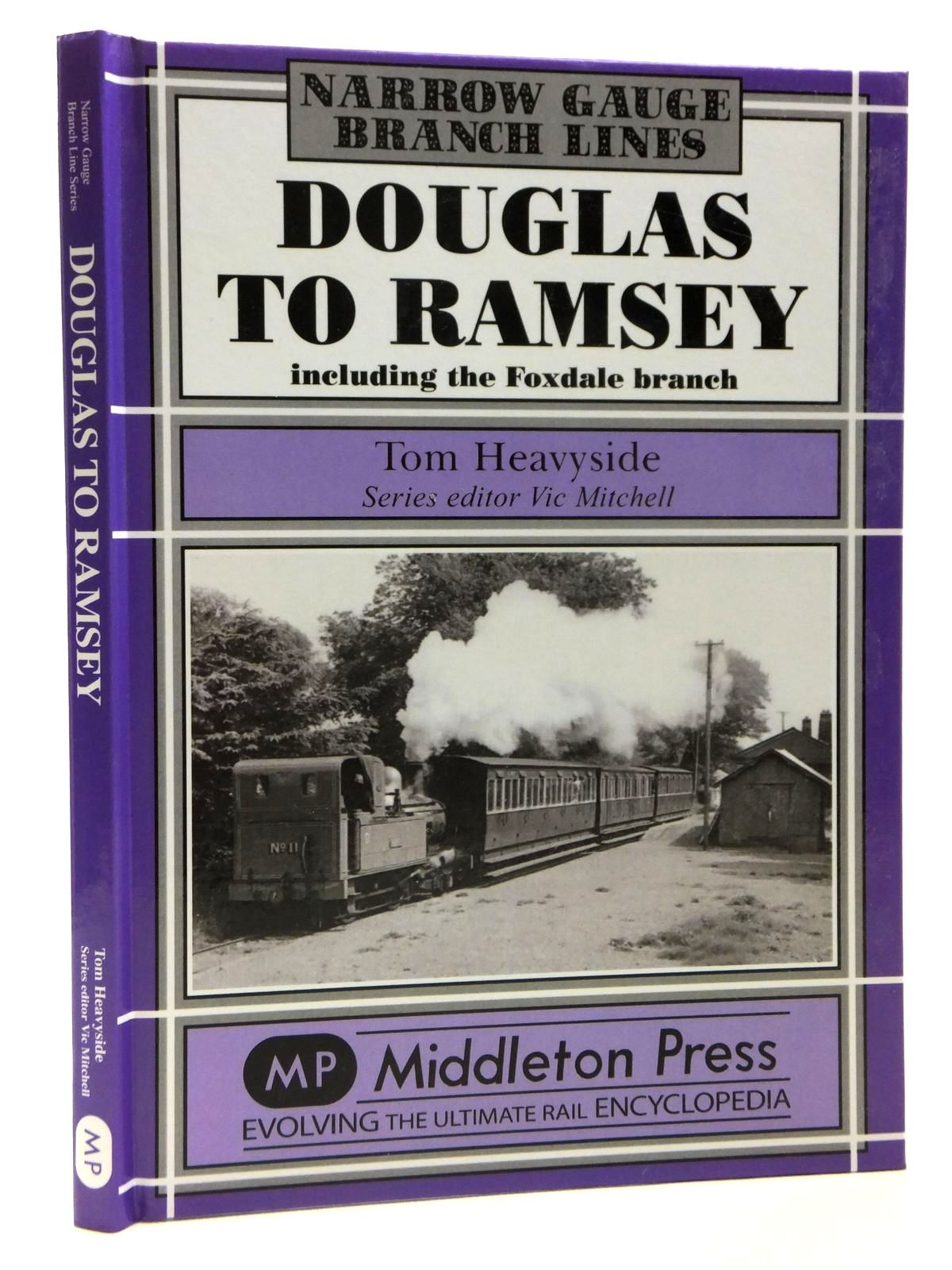 Photo of DOUGLAS TO RAMSEY INCLUDING THE FOXDALE BRANCH (NARROW GAUGE BRANCH LINES) written by Heavyside, Tom<br />Mitchell, Vic published by Middleton Press (STOCK CODE: 2121336)  for sale by Stella & Rose's Books