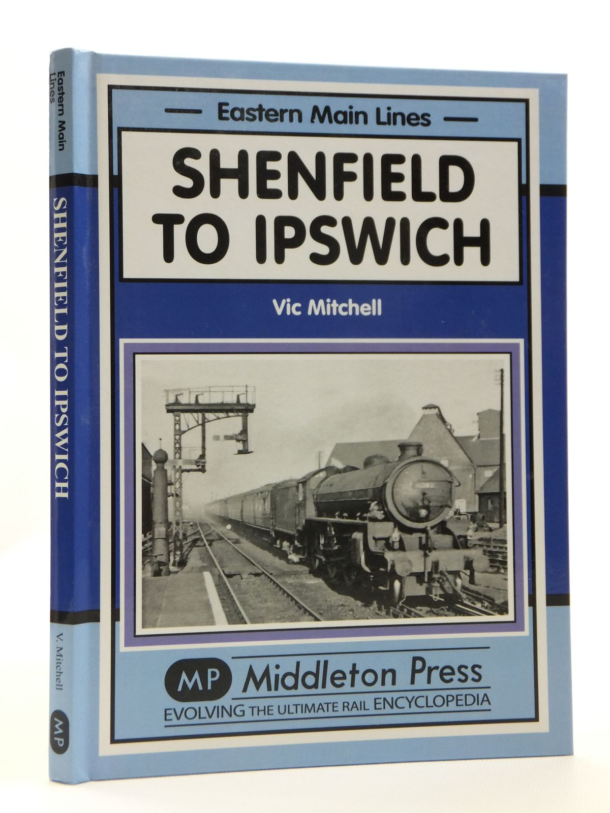 Photo of SHENFIELD TO IPSWICH (EASTERN MAIN LINES) written by Mitchell, Vic published by Middleton Press (STOCK CODE: 2121340)  for sale by Stella & Rose's Books
