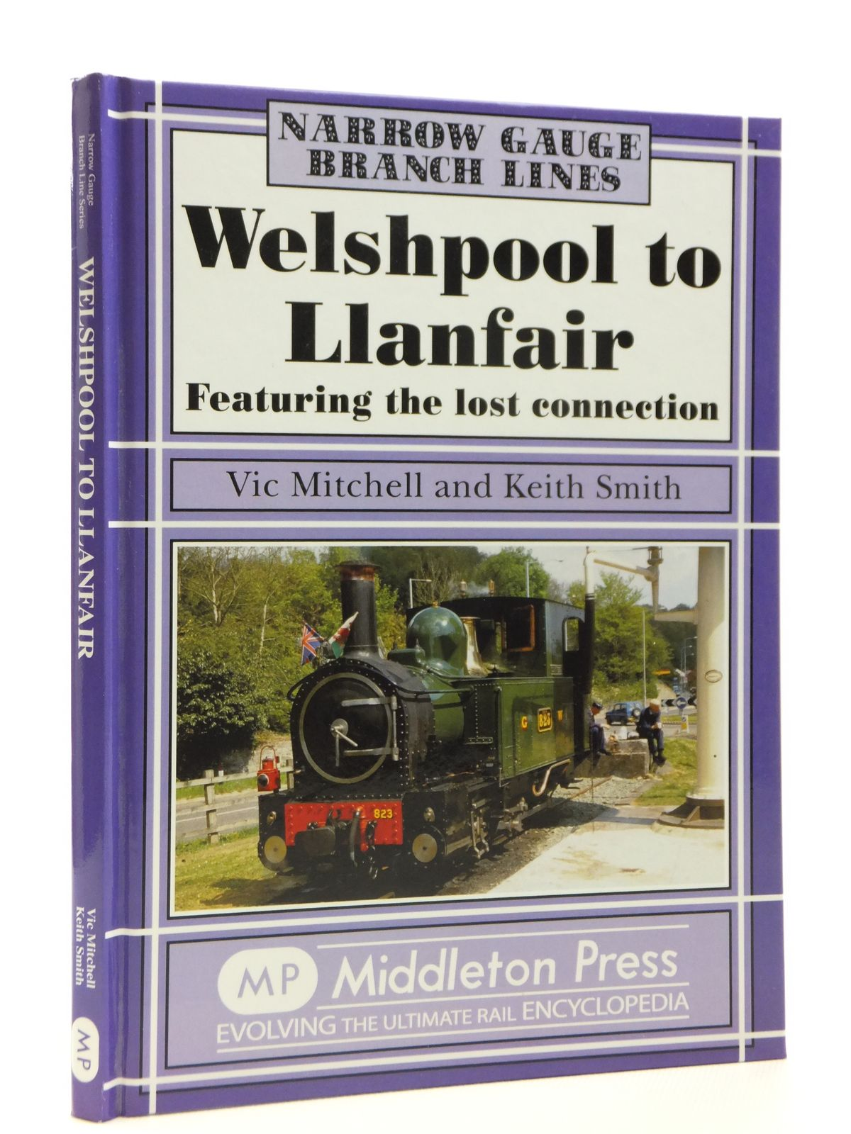 Photo of WELSHPOOL TO LLANFAIR FEATURING THE LOST CONNECTION (NARROW GAUGE BRANCH LINES) written by Mitchell, Vic<br />Smith, Keith published by Middleton Press (STOCK CODE: 2121345)  for sale by Stella & Rose's Books