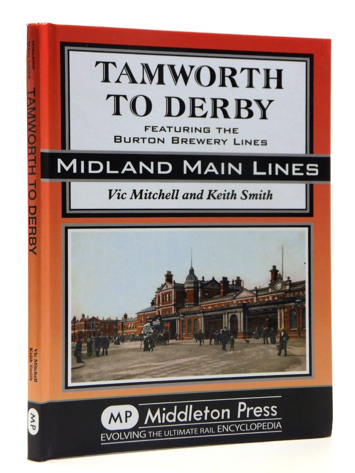 Photo of TAMWORTH TO DERBY FEATURING THE BURTON BREWERY LINES (MIDLAND MAIN LINES) written by Mitchell, Vic<br />Smith, Keith published by Middleton Press (STOCK CODE: 2121346)  for sale by Stella & Rose's Books