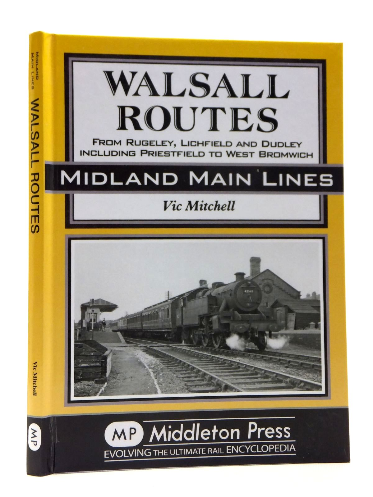 Photo of WALSALL ROUTES FROM RUGELEY, LICHFIELD AND DUDLEY INCLUDING PRIESTFIELD TO WEST BROMWICH (MIDLAND MAIN LINES) written by Mitchell, Vic published by Middleton Press (STOCK CODE: 2121352)  for sale by Stella & Rose's Books