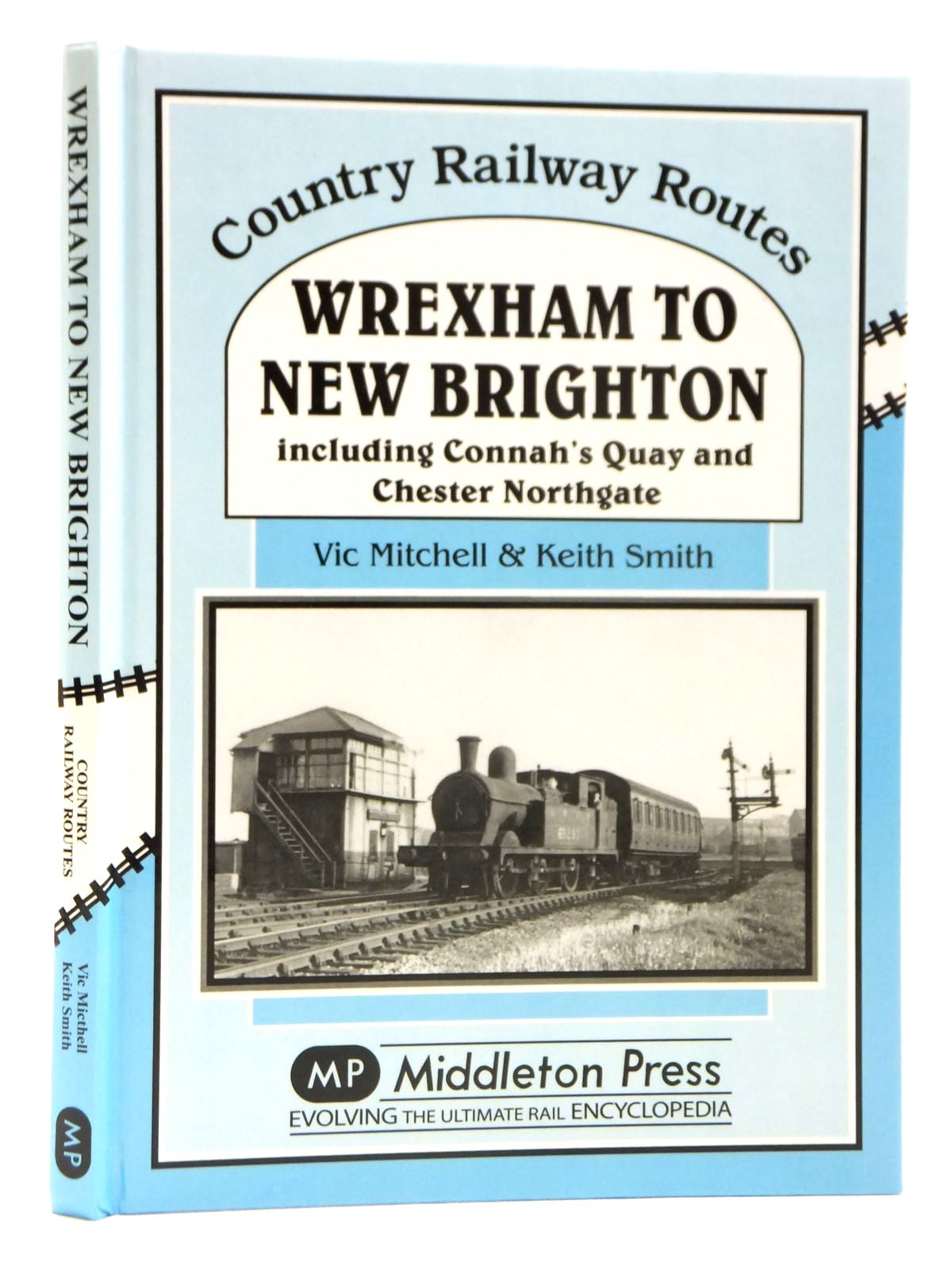 Photo of WREXHAM TO NEW BRIGHTON INCLUDING CONNAH'S QUAY AND CHESTER NORTHGATE (COUNTRY RAILWAY ROUTES) written by Mitchell, Vic<br />Smith, Keith published by Middleton Press (STOCK CODE: 2121353)  for sale by Stella & Rose's Books