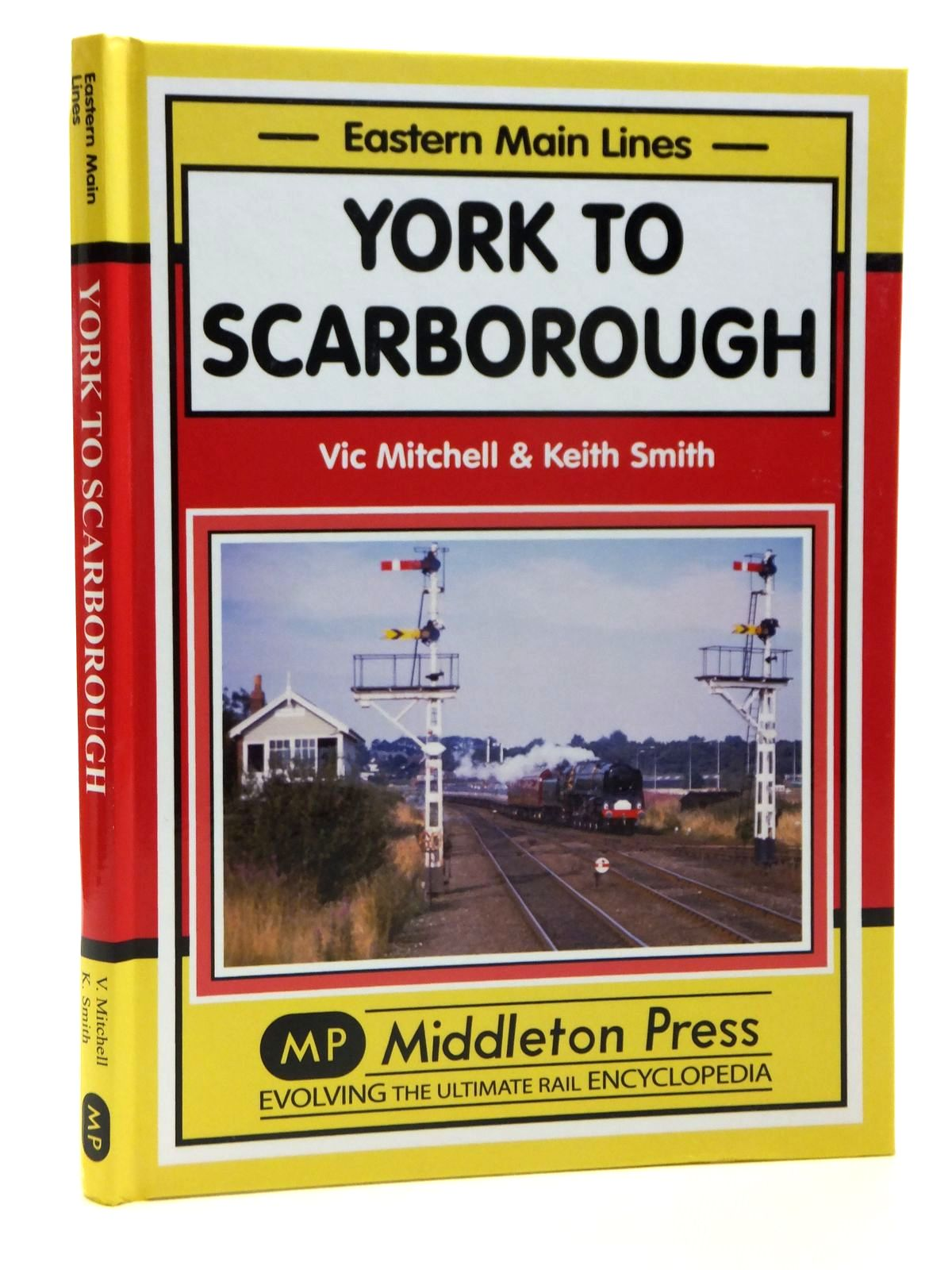 Photo of YORK TO SCARBOROUGH (EASTERN MAIN LINES) written by Mitchell, Vic<br />Smith, Keith published by Middleton Press (STOCK CODE: 2121354)  for sale by Stella & Rose's Books