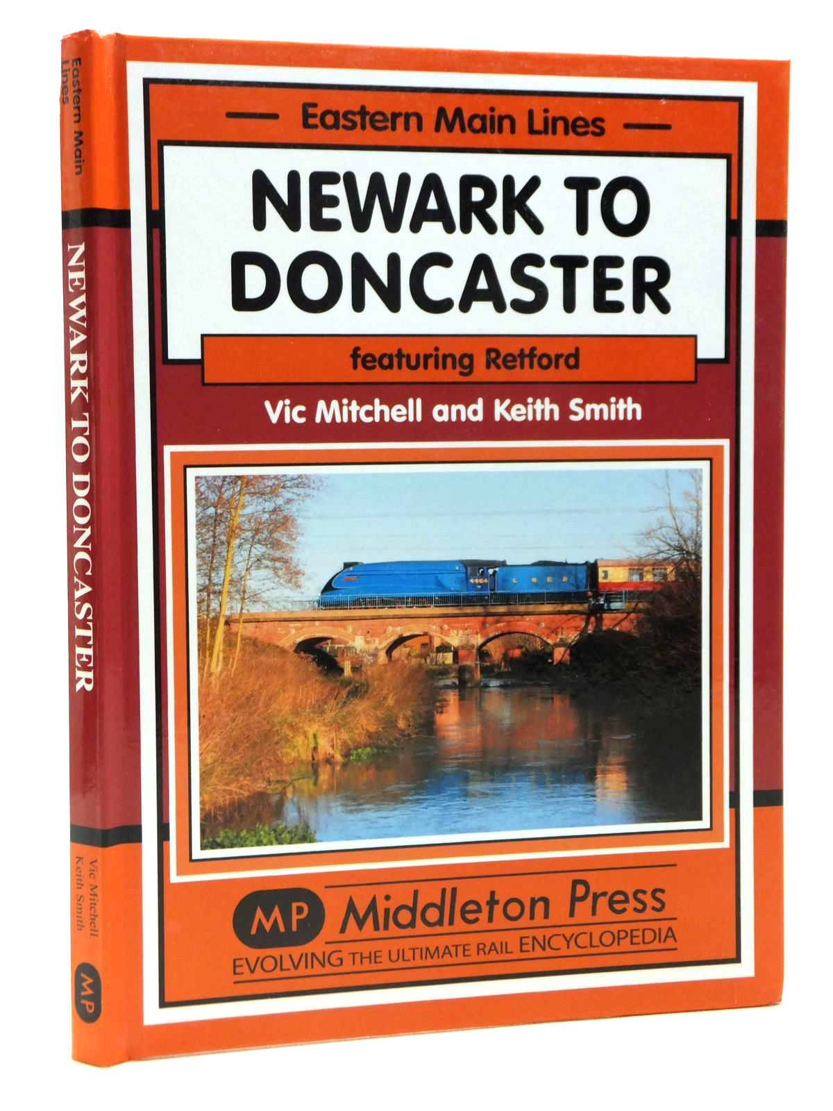 Photo of NEWARK TO DONCASTER FEATURING RETFORD (EASTERN MAIN LINES) written by Mitchell, Vic<br />Smith, Keith published by Middleton Press (STOCK CODE: 2121360)  for sale by Stella & Rose's Books