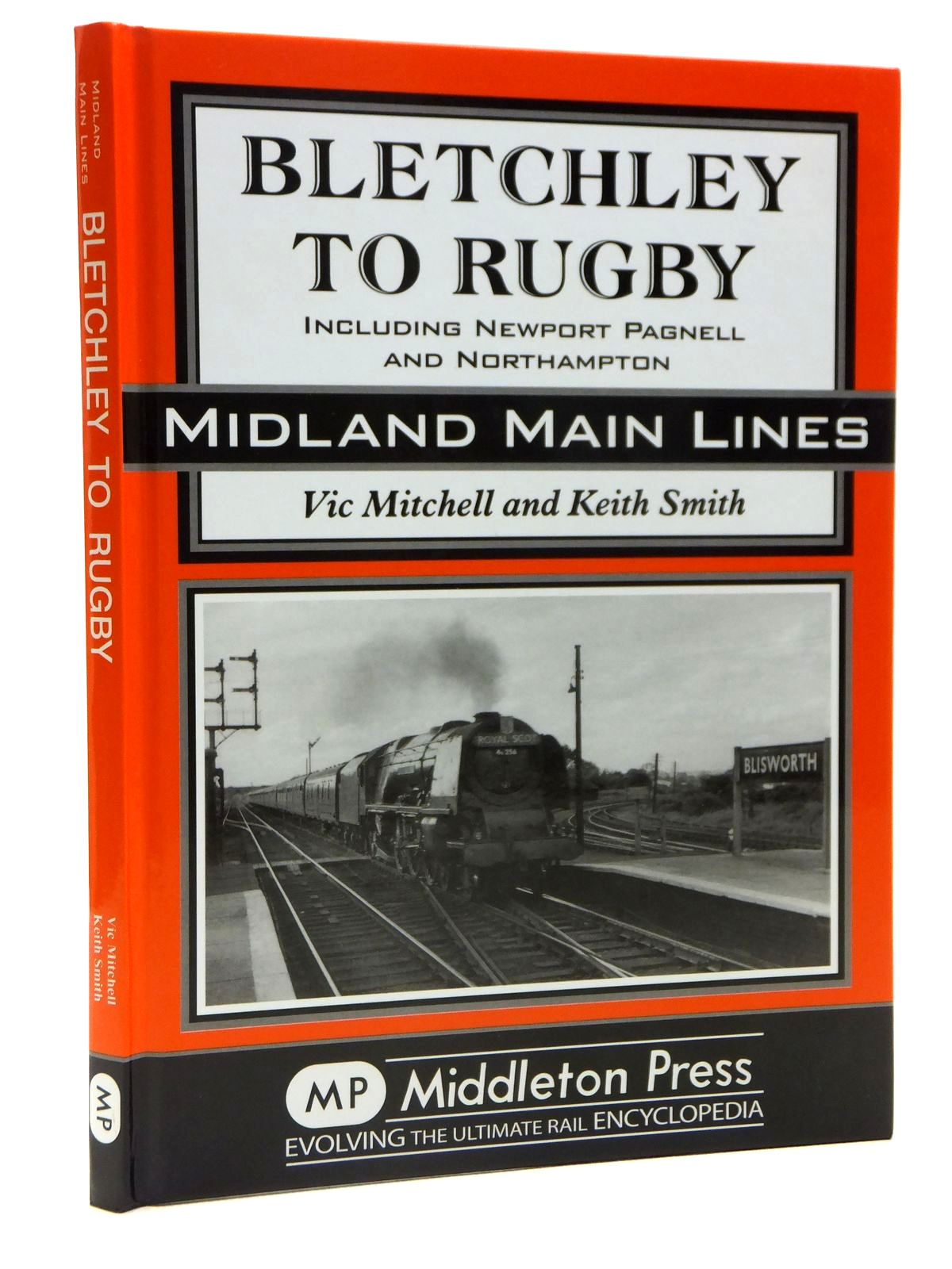Photo of BLETCHLEY TO RUGBY INCLUDING NEWPORT PAGNELL AND NORTHAMPTON (MIDLAND MAIN LINES) written by Mitchell, Vic<br />Smith, Keith published by Middleton Press (STOCK CODE: 2121372)  for sale by Stella & Rose's Books