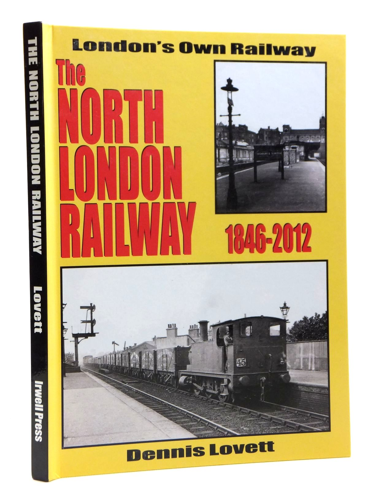 Photo of THE NORTH LONDON RAILWAY 1846-2012 written by Lovett, Dennis published by Irwell Press (STOCK CODE: 2121385)  for sale by Stella & Rose's Books