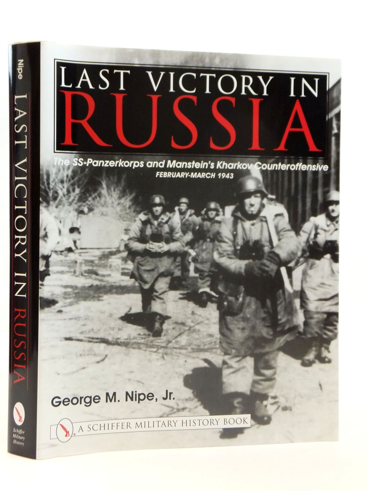 Photo of LAST VICTORY IN RUSSIA written by Nipe, George M. published by Schiffer Military History (STOCK CODE: 2121426)  for sale by Stella & Rose's Books