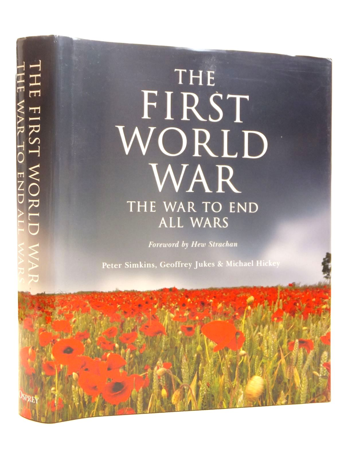 Photo of THE FIRST WORLD WAR THE WAR TO END ALL WARS written by Simkins, Peter<br />Jukes, Geoffrey<br />Hickey, Michael published by Osprey Publishing (STOCK CODE: 2121483)  for sale by Stella & Rose's Books