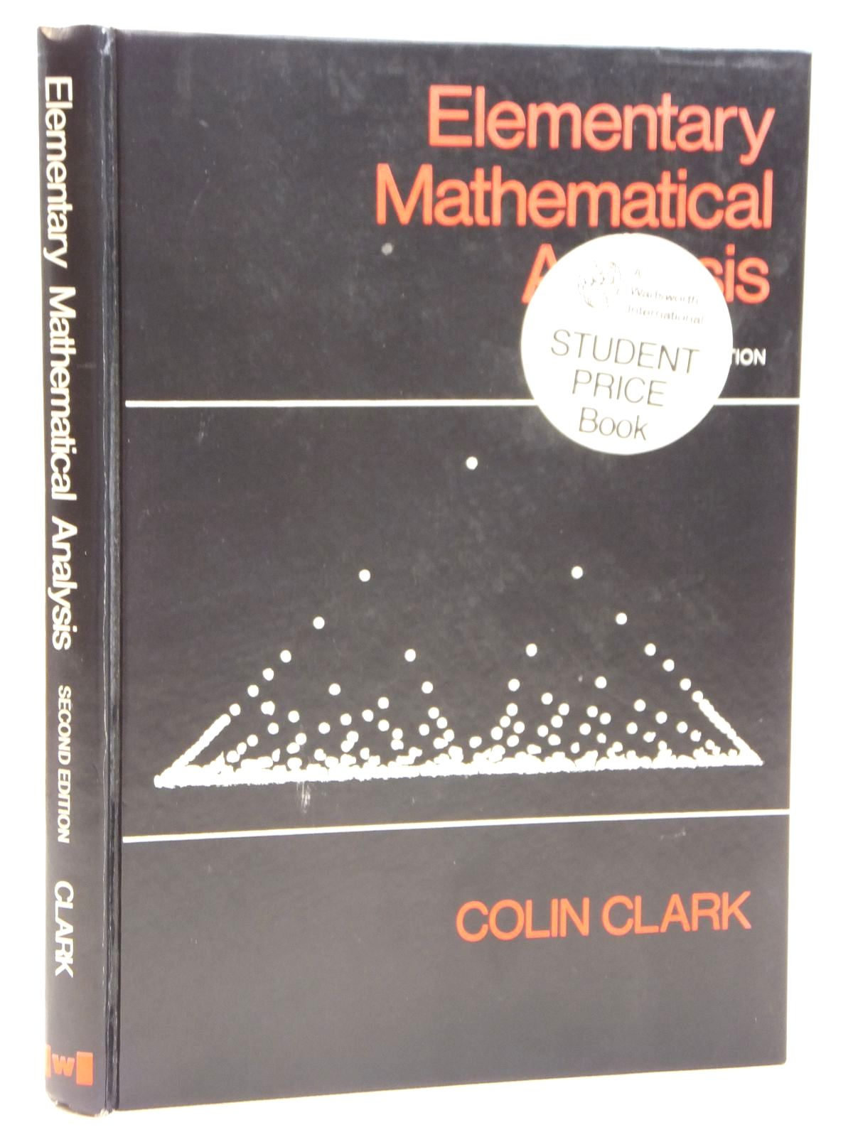 Photo of ELEMENTARY MATHEMATICAL ANALYSIS written by Clark, Colin published by Wadsworth Publishing (STOCK CODE: 2121564)  for sale by Stella & Rose's Books