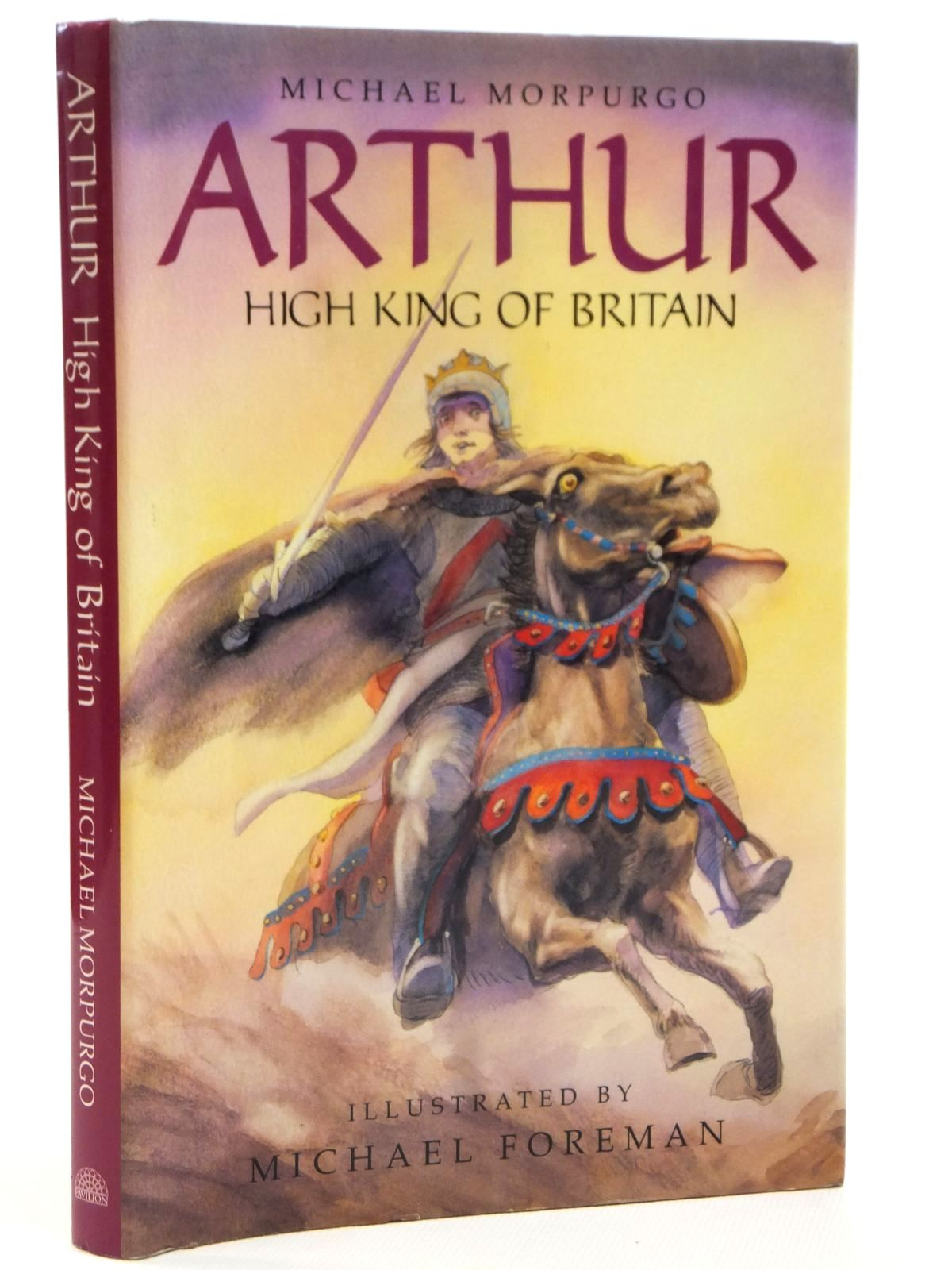 Photo of ARTHUR HIGH KING OF BRITAIN written by Morpurgo, Michael illustrated by Foreman, Michael published by Pavilion Books Ltd. (STOCK CODE: 2121575)  for sale by Stella & Rose's Books