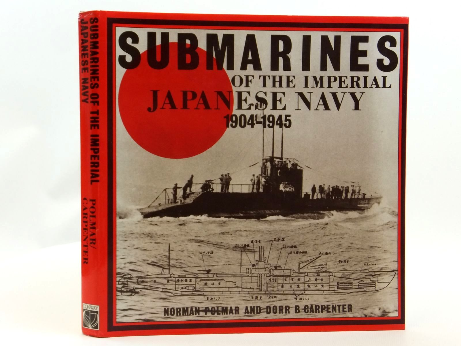 Photo of SUBMARINES OF THE IMPERIAL JAPANESE NAVY written by Carpenter, Dorr<br />Polmar, Norman published by Conway Maritime Press (STOCK CODE: 2121597)  for sale by Stella & Rose's Books