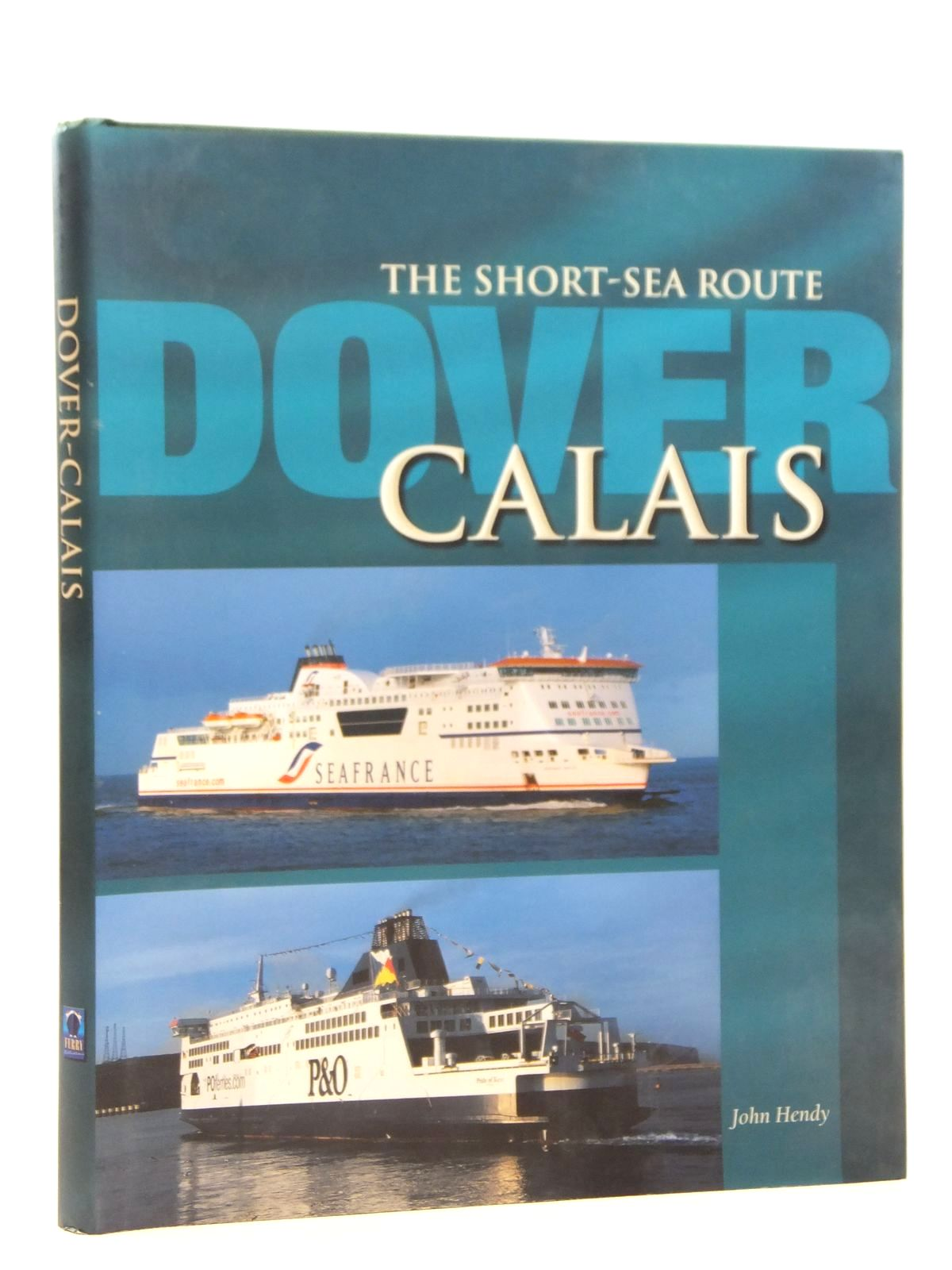 Photo of THE SHORT-SEA ROUTE DOVER - CALAIS written by Hendy, John published by Ferry Publications (STOCK CODE: 2121600)  for sale by Stella & Rose's Books