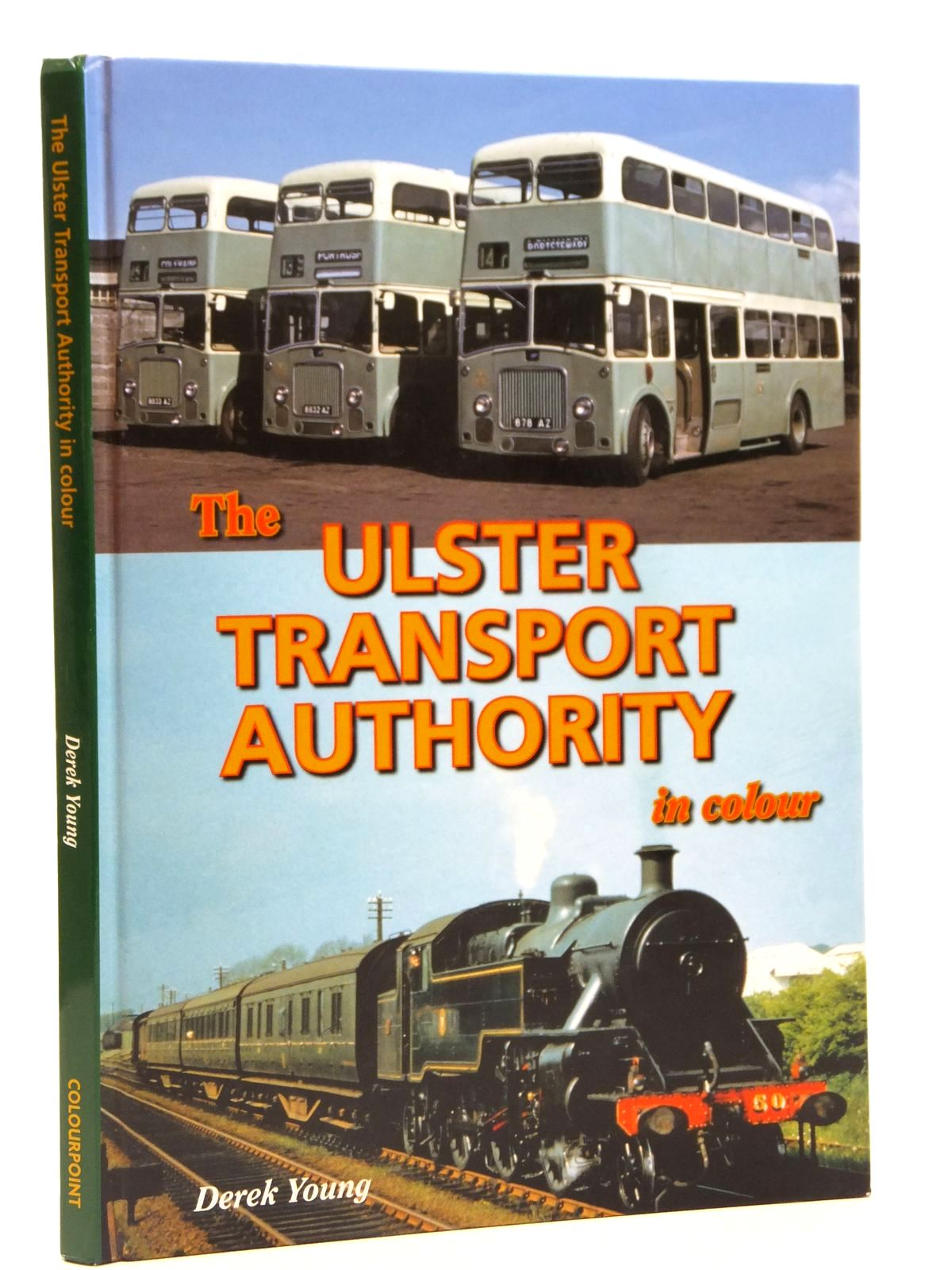 Photo of THE ULSTER TRANSPORT AUTHORITY IN COLOUR written by Young, Derek published by Colourpoint Books (STOCK CODE: 2121606)  for sale by Stella & Rose's Books