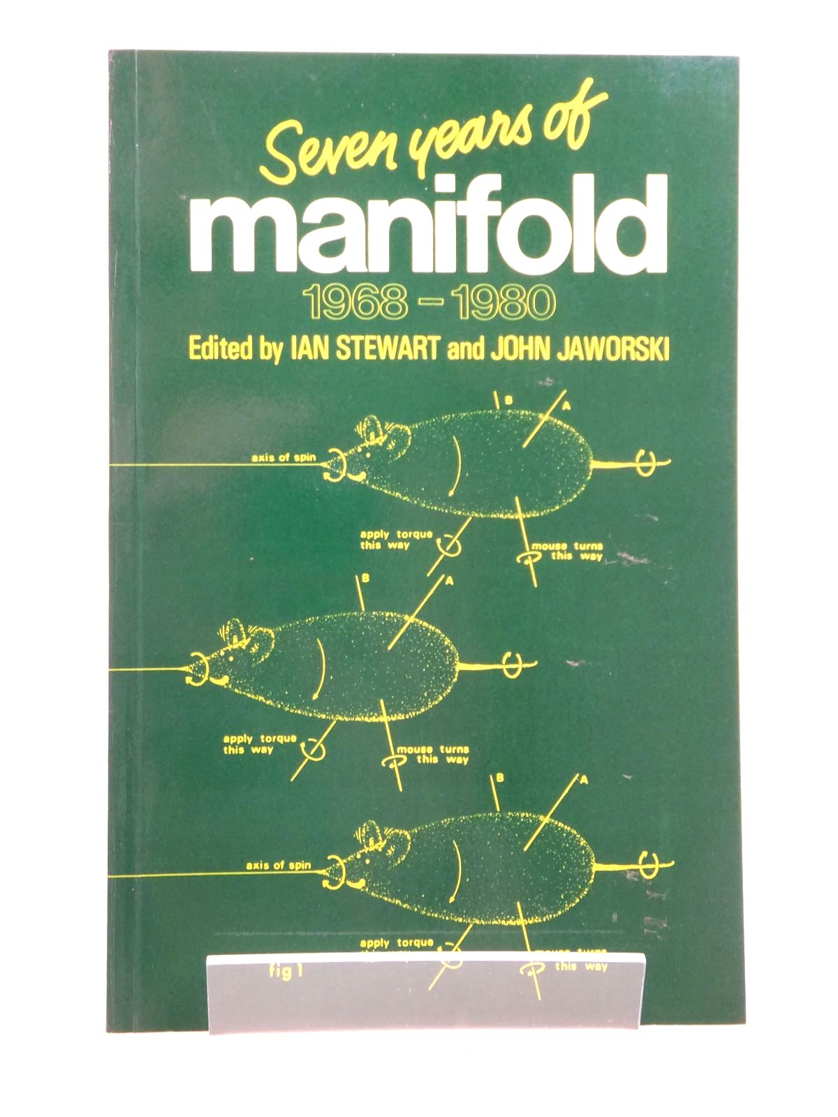 Photo of SEVEN YEARS OF MANIFOLD 1968 - 1980 written by Stewart, Ian<br />Jaworski, John published by Shiva Publishing Limited (STOCK CODE: 2121630)  for sale by Stella & Rose's Books