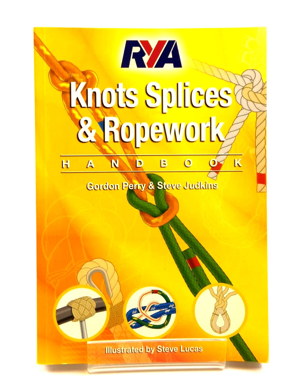 Photo of RYA KNOTS SPLICES & ROPEWORK HANDBOOK written by Perry, Gordon<br />Judkins, Steve illustrated by Lucas, Steve published by Royal Yachting Association (STOCK CODE: 2121651)  for sale by Stella & Rose's Books