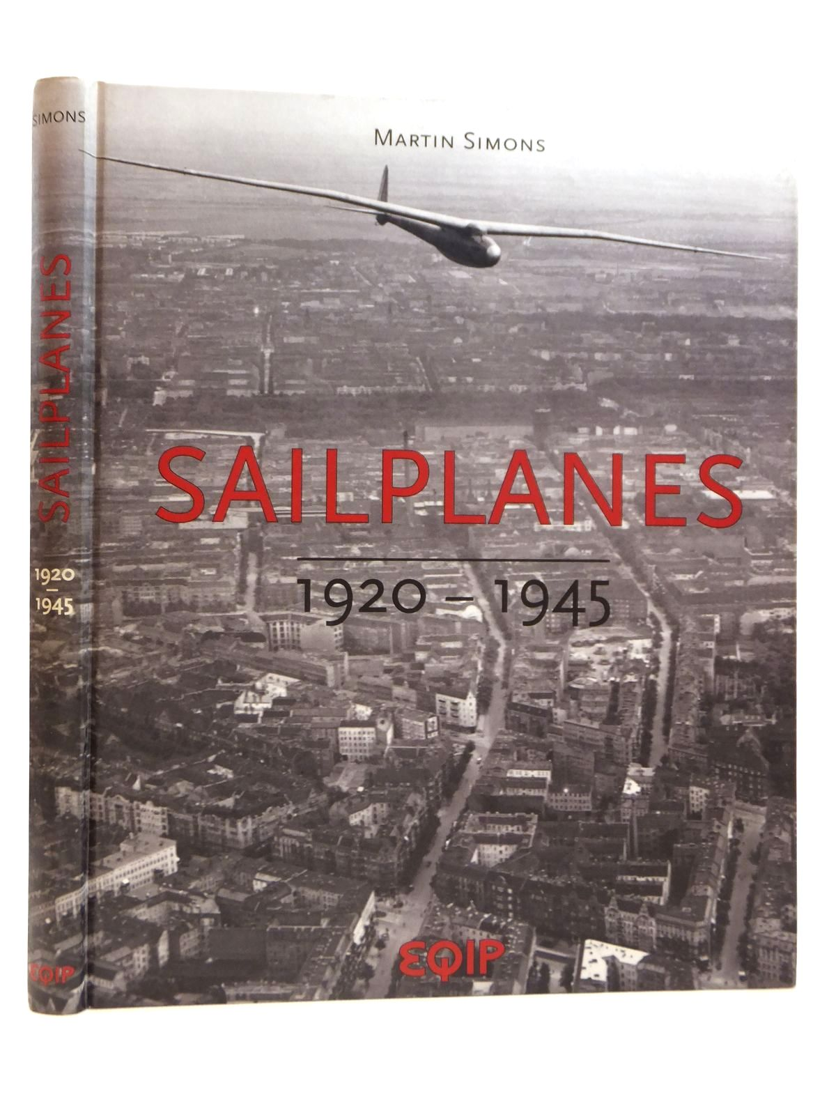 Photo of SAILPLANES 1920 - 1945 written by Simons, Martin published by Equip (STOCK CODE: 2121726)  for sale by Stella & Rose's Books
