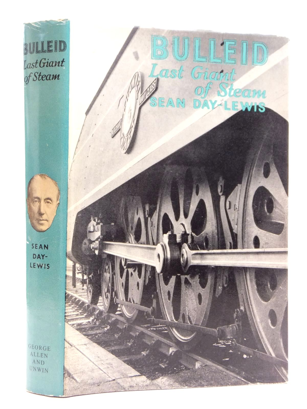 Photo of BULLEID LAST GIANT OF STEAM written by Day-Lewis, Sean published by George Allen & Unwin Ltd. (STOCK CODE: 2121790)  for sale by Stella & Rose's Books