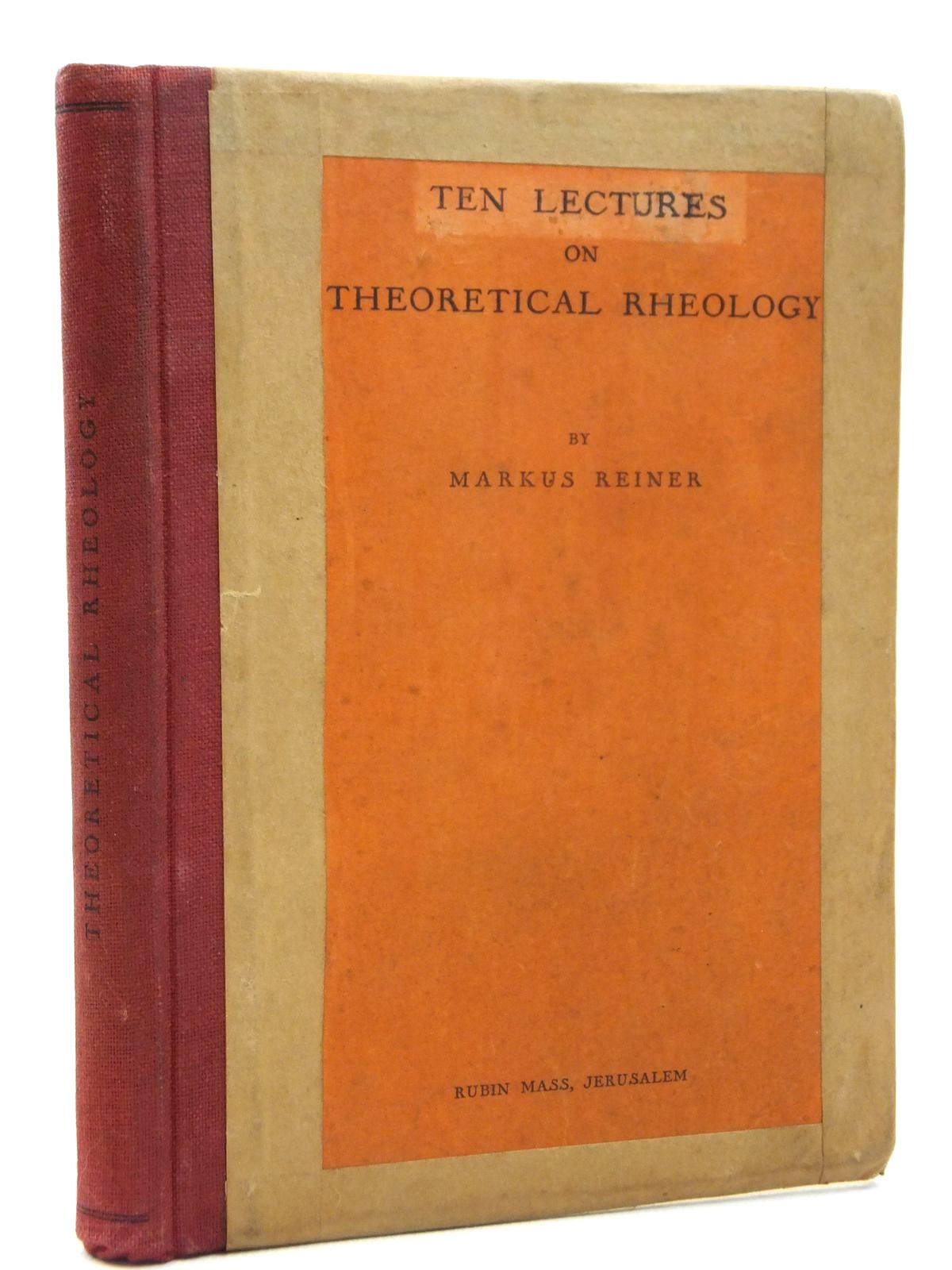 Photo of TEN LECTURES ON THEORETICAL RHEOLOGY written by Reiner, Markus published by Rubin Mass (STOCK CODE: 2121797)  for sale by Stella & Rose's Books