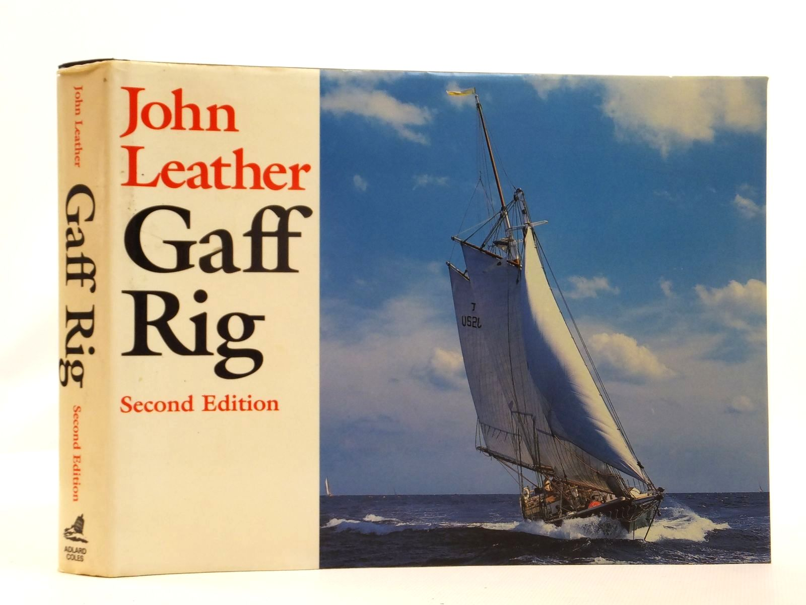 Photo of GAFF RIG written by Leather, John illustrated by Leather, John published by Adlard Coles (STOCK CODE: 2121818)  for sale by Stella & Rose's Books