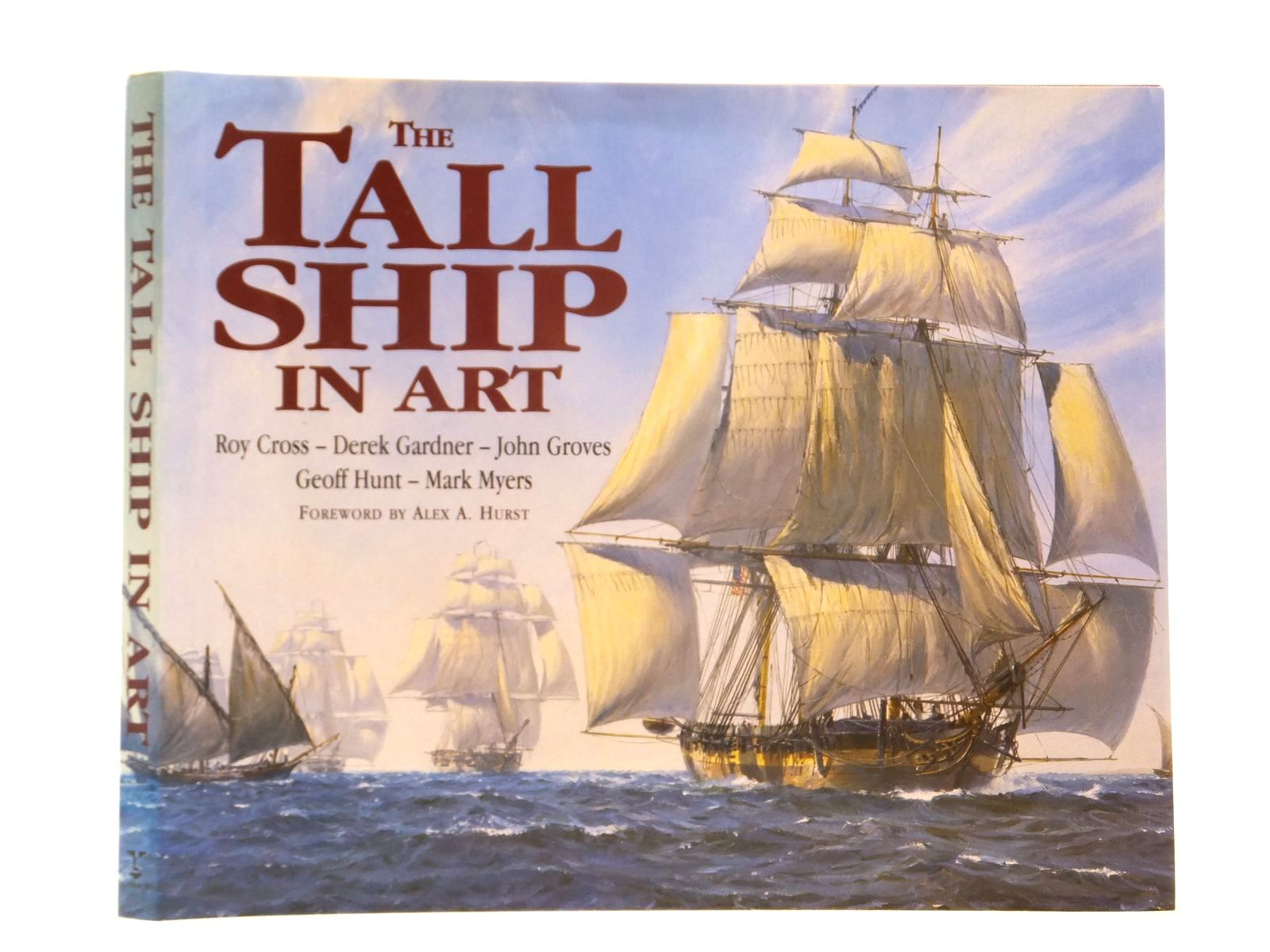 Photo of THE TALL SHIP IN ART written by Cross, Roy<br />Gardner, Derek<br />Groves, John<br />Hunt, Geoff<br />Myers, Mark R.<br />Hurst, Alex A. illustrated by Cross, Roy<br />Gardner, Derek<br />Groves, John<br />Hunt, Geoff<br />Myers, Mark published by Blandford (STOCK CODE: 2121822)  for sale by Stella & Rose's Books