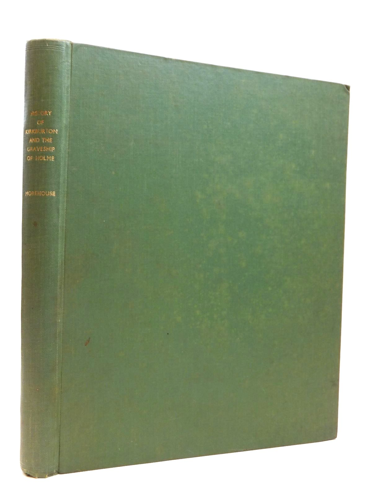 Photo of THE HISTORY AND TOPOGRAPHY OF THE PARISH OF KIRKBURON AND OF THE GRAVESHIP OF HOLME written by Morehouse, Henry James (STOCK CODE: 2121942)  for sale by Stella & Rose's Books