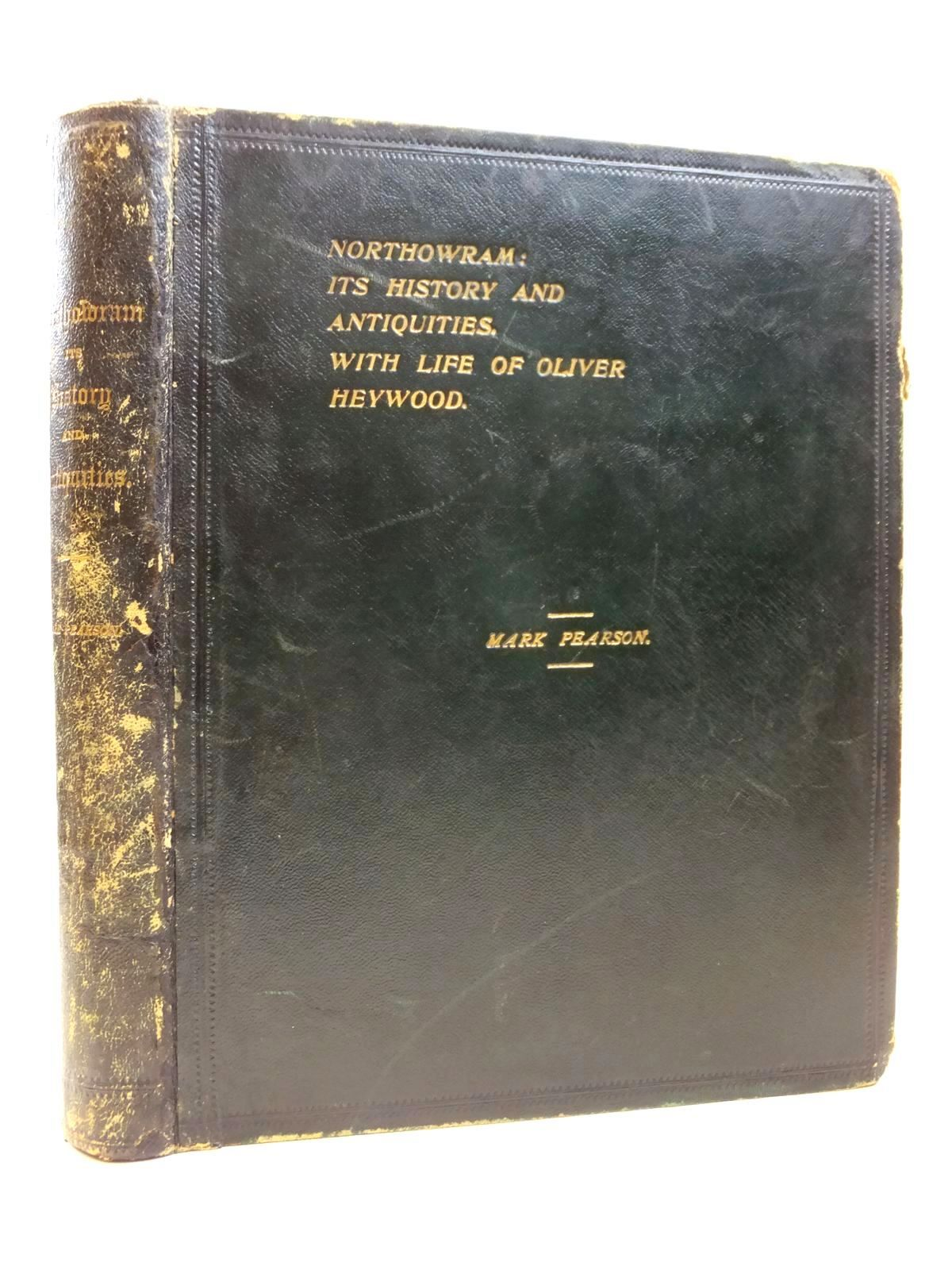 Photo of NORTHOWRAM ITS HISTORY AND ANTIQUITIES written by Pearson, Mark published by F. King & Sons (STOCK CODE: 2121945)  for sale by Stella & Rose's Books
