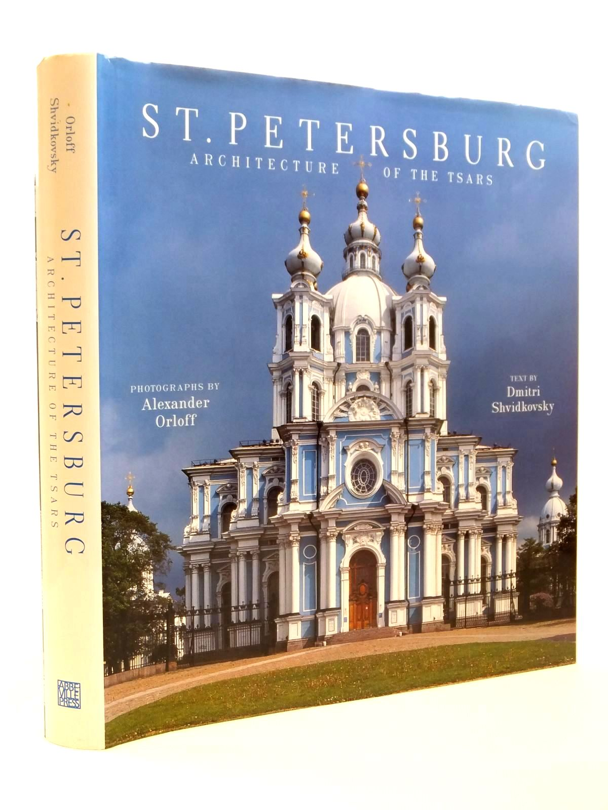 Photo of ST. PETERSBURG ARCHITECTURE OF THE TSARS written by Shvidkovsky, Dmitri published by Abbeville Press (STOCK CODE: 2121950)  for sale by Stella & Rose's Books