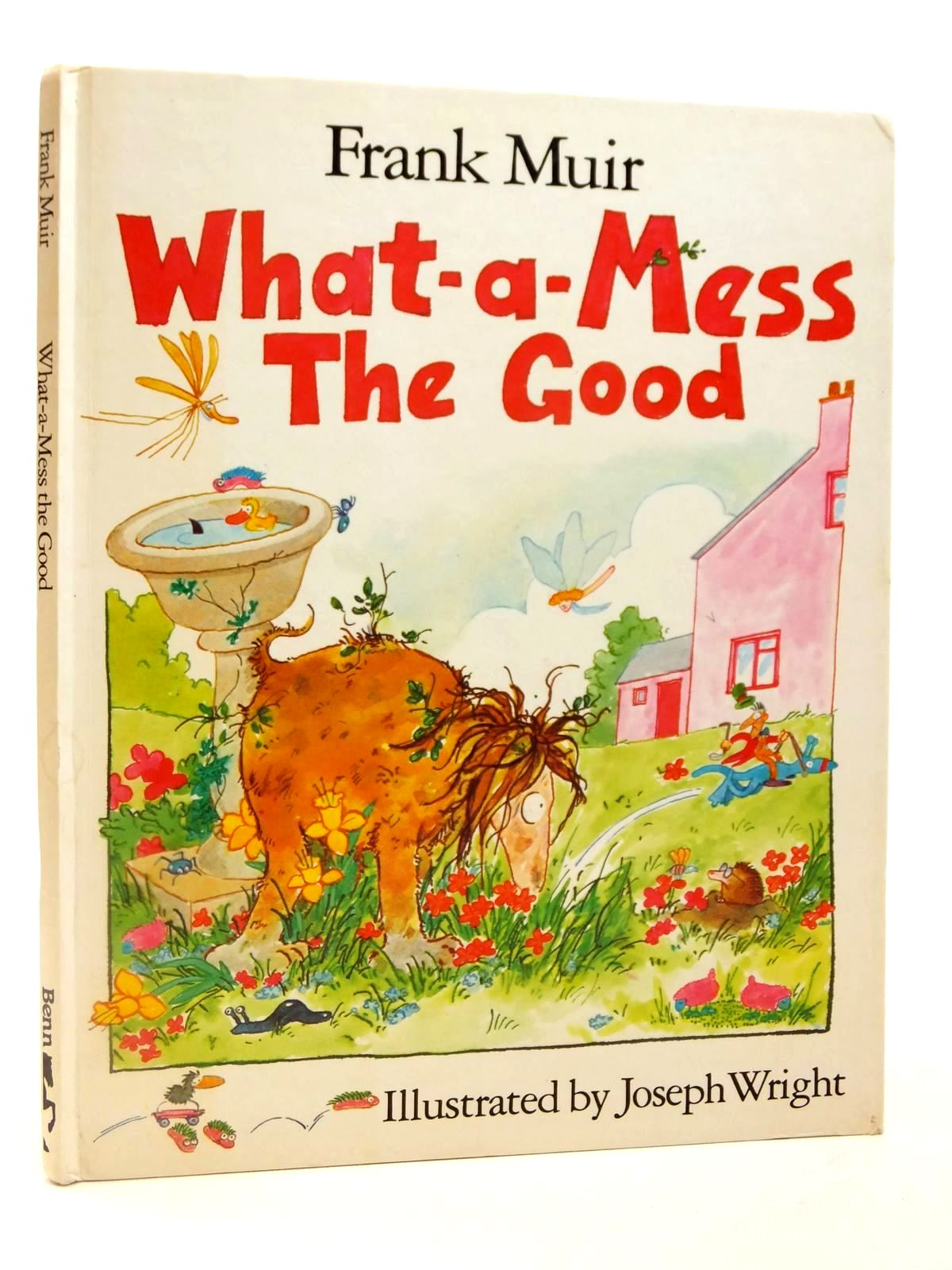 Photo of WHAT-A-MESS THE GOOD written by Muir, Frank illustrated by Wright, Joseph published by Ernest Benn (STOCK CODE: 2121994)  for sale by Stella & Rose's Books