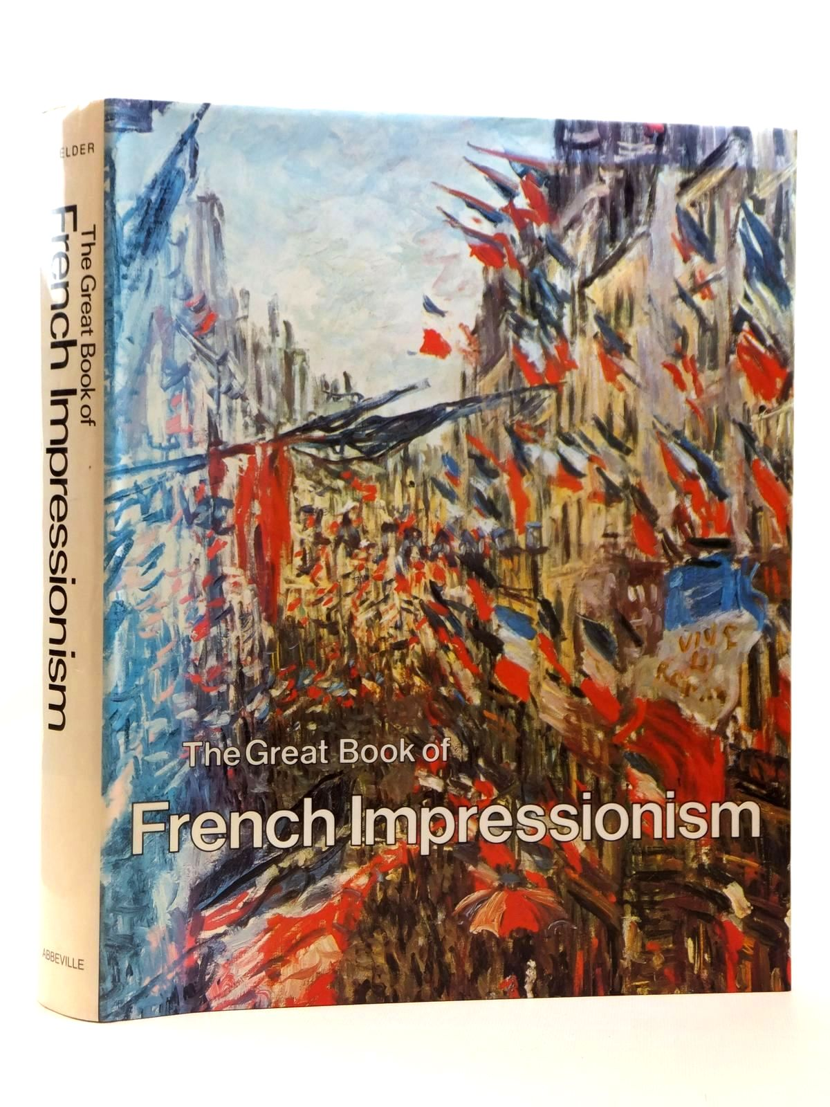 Photo of THE GREAT BOOK OF FRENCH IMPRESSIONISM written by Kelder, Diane illustrated by Manet, Edouard<br />Monet, Claude<br />Renoir, Auguste<br />Degas, Edgar<br />De Toulouse-Lautrec, Henri<br />Cezanne, Paul published by Abbeville Press (STOCK CODE: 2122019)  for sale by Stella & Rose's Books