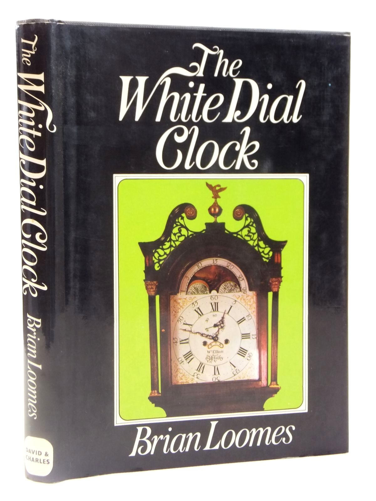 Photo of THE WHITE DIAL CLOCK written by Loomes, Brian published by David & Charles (STOCK CODE: 2122036)  for sale by Stella & Rose's Books