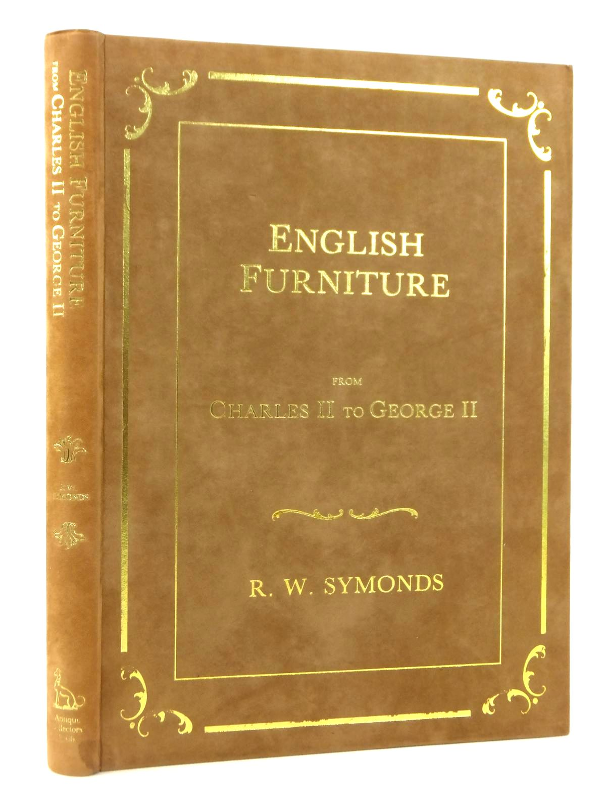 Photo of ENGLISH FURNITURE FROM CHARLES II TO GEORGE II written by Symonds, R.W. published by Antique Collectors' Club (STOCK CODE: 2122058)  for sale by Stella & Rose's Books