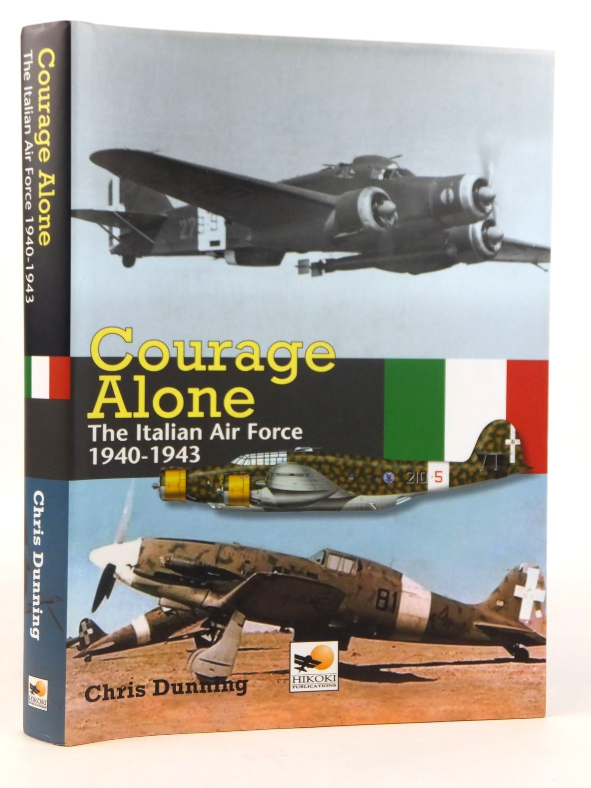 Photo of COURAGE ALONE THE ITALIAN AIR FORCE 1940-1943 written by Dunning, Chris published by Hikoki Publications (STOCK CODE: 2122108)  for sale by Stella & Rose's Books