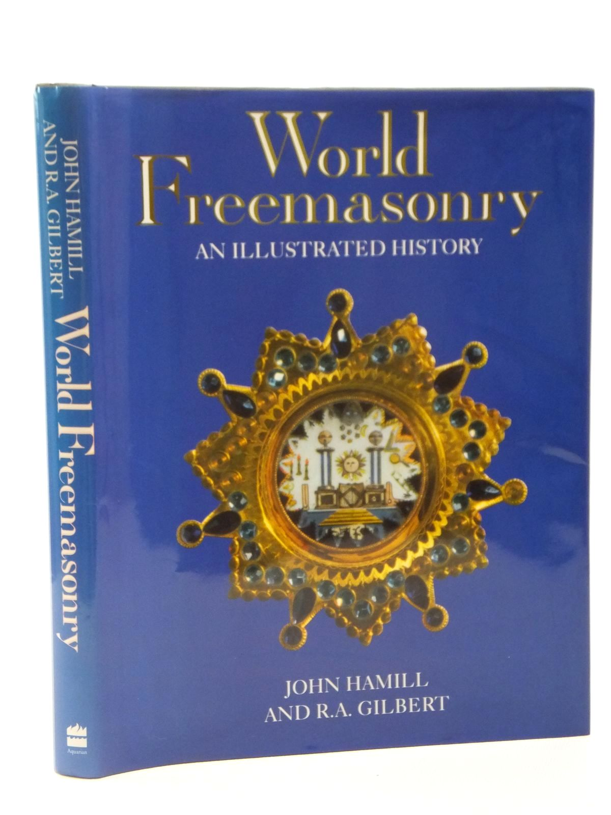 Photo of WORLD FREEMASONRY AN ILLUSTRATED HISTORY written by Hamill, John<br />Gilbert, R.A. published by Aquarian Thorsons (STOCK CODE: 2122280)  for sale by Stella & Rose's Books
