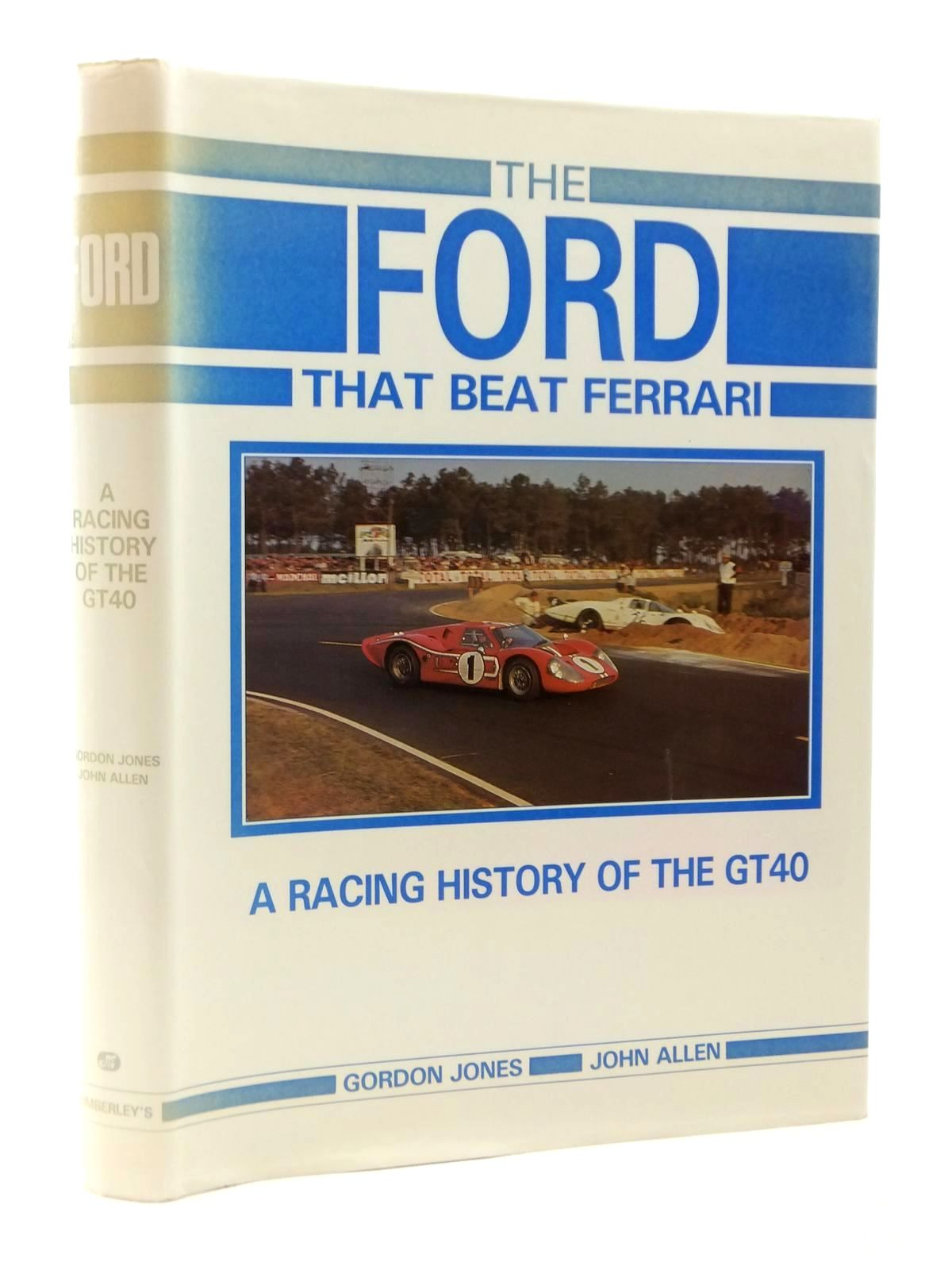 Photo of THE FORD THAT BEAT FERRARI: A RACING HISTORY OF THE GT40 written by Jones, Gordon<br />Allen, John published by Kimberley's (STOCK CODE: 2122348)  for sale by Stella & Rose's Books
