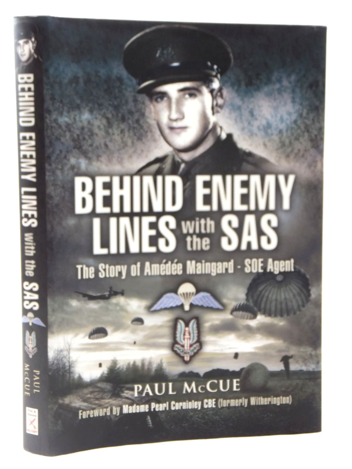 Photo of BEHIND ENEMY LINES WITH THE S.A.S. AMEDEE MAINGARD, CODE NAME 'SAM', SOE AGENT IN FRANCE 1943-1944 written by McCue, Paul published by Pen & Sword Military (STOCK CODE: 2122373)  for sale by Stella & Rose's Books
