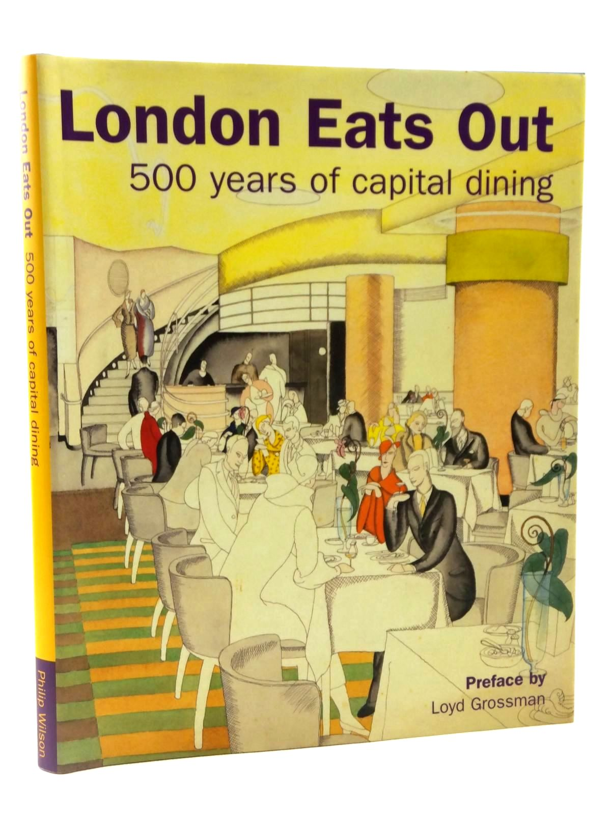 Photo of LONDON EATS OUT 500 YEARS OF CAPITAL DINING written by Ehrman, Edwina<br />Forsyth, Hazel<br />Grossman, Loyd<br />et al, published by Philip Wilson (STOCK CODE: 2122381)  for sale by Stella & Rose's Books