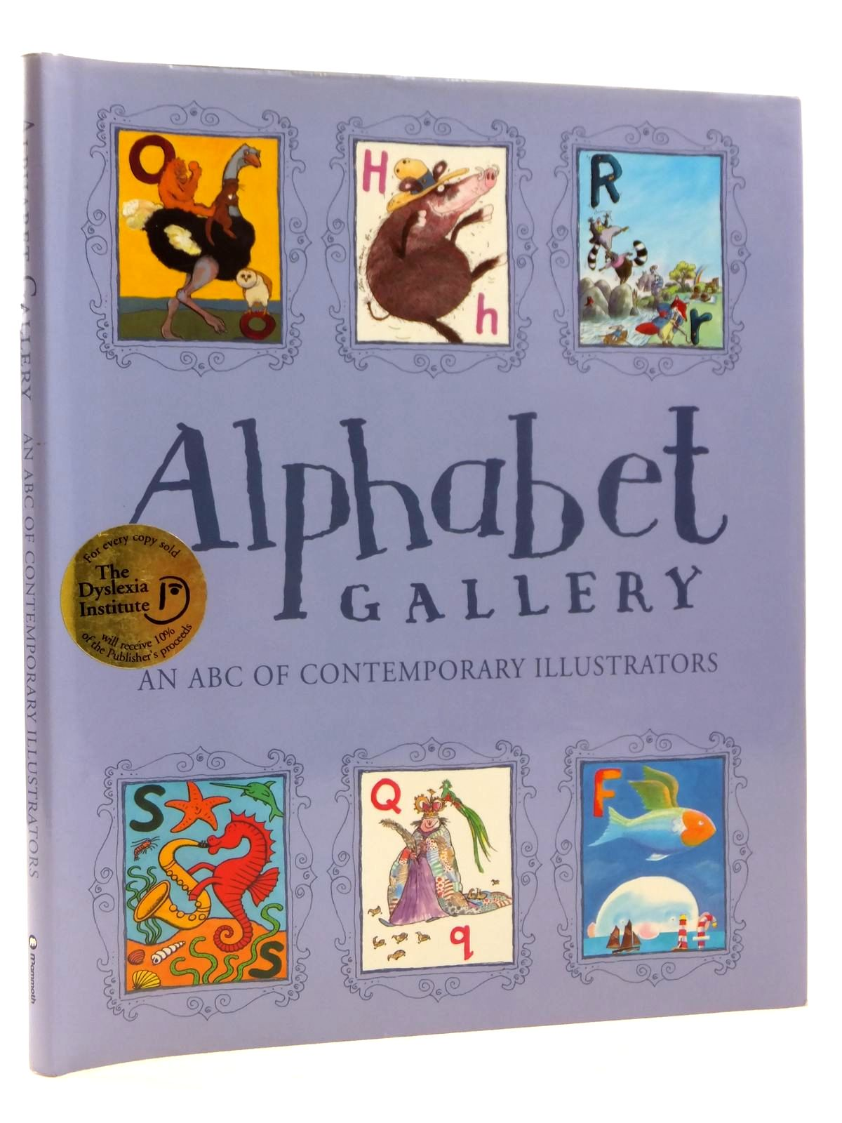 Photo of ALPHABET GALLERY AN ABC OF CONTEMPORARY ILLUSTRATORS written by Pollinger, Gina illustrated by Briggs, Raymond<br />Lynch, P.J.<br />Oxenbury, Helen<br />Benson, Patrick<br />Blake, Quentin<br />et al., published by Mammoth (STOCK CODE: 2122422)  for sale by Stella & Rose's Books