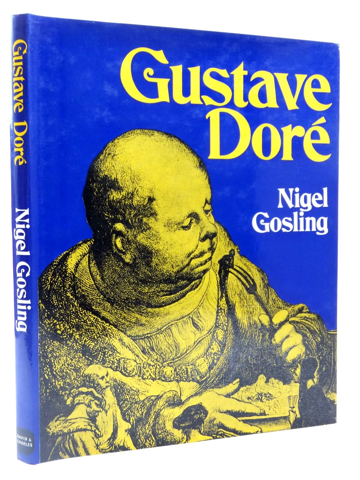 Photo of GUSTAVE DORE written by Gosling, Nigel illustrated by Dore, Gustave published by David & Charles (STOCK CODE: 2122427)  for sale by Stella & Rose's Books