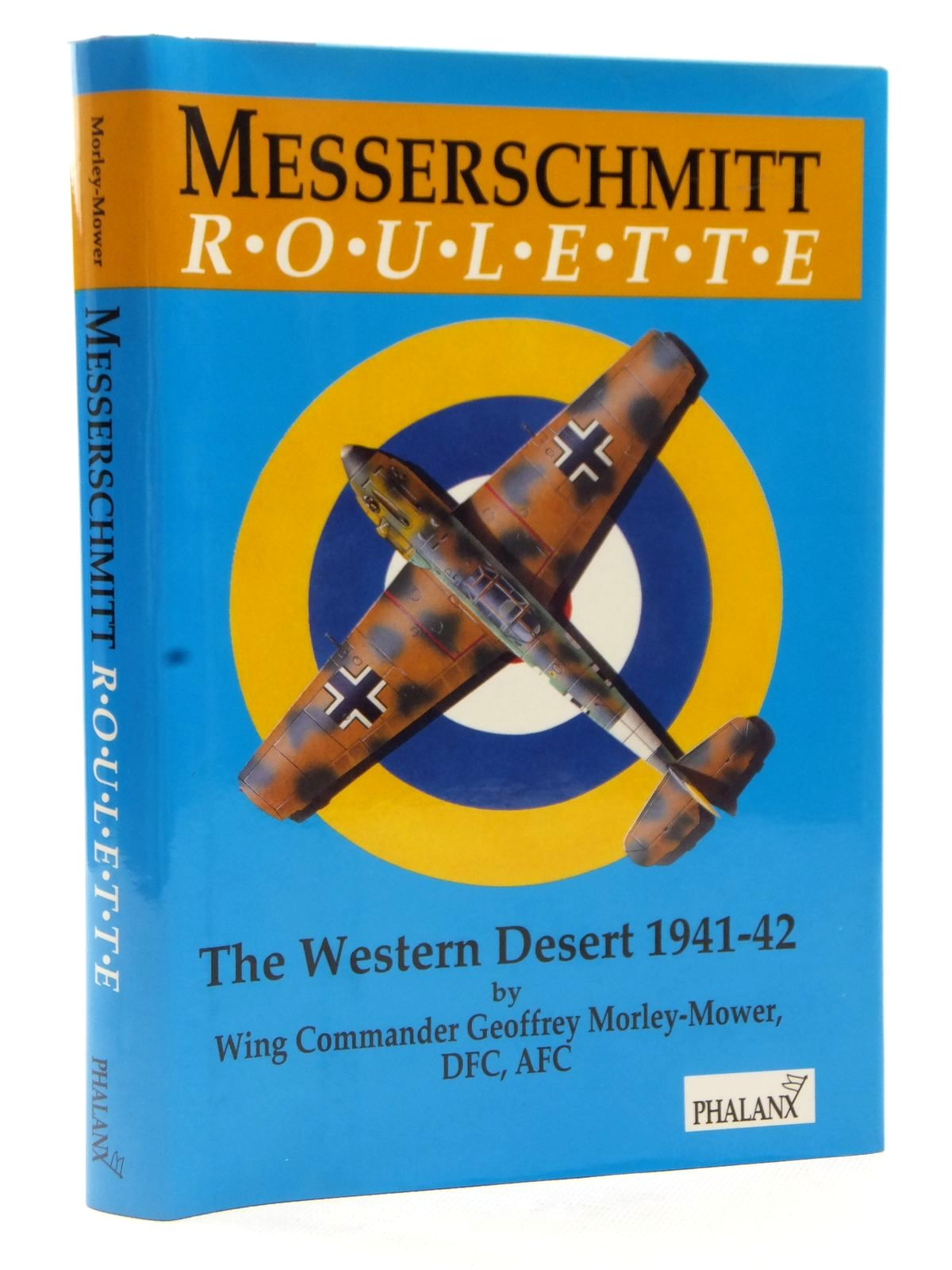 Photo of MESSERSCHMITT ROULETTE THE WESTERN DESERT 1941-42 written by Morley-Mower, Geoffrey published by Phalanx Publishing Co. Ltd. (STOCK CODE: 2122590)  for sale by Stella & Rose's Books