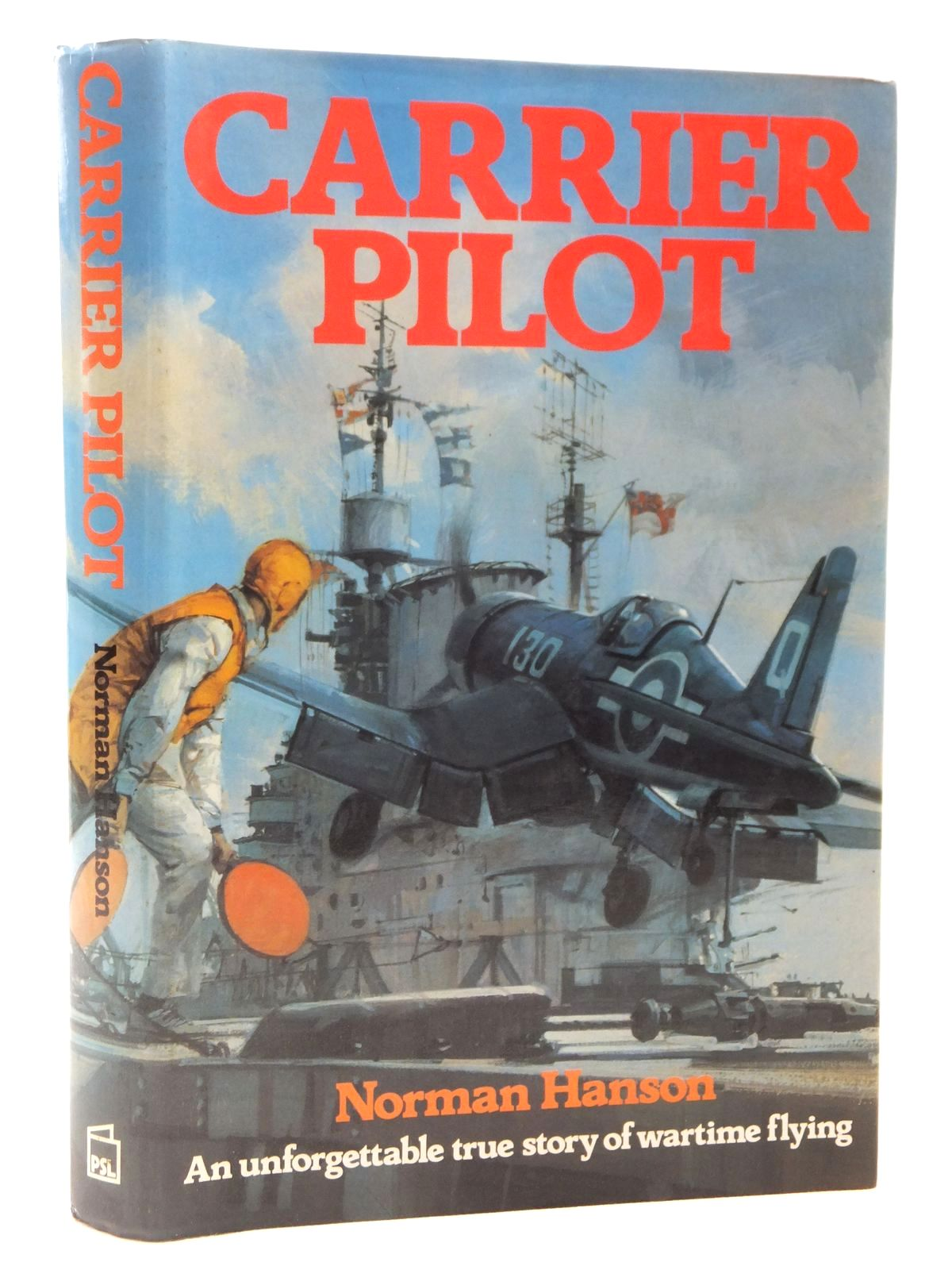 Photo of CARRIER PILOT written by Hanson, Norman published by Patrick Stephens (STOCK CODE: 2122596)  for sale by Stella & Rose's Books