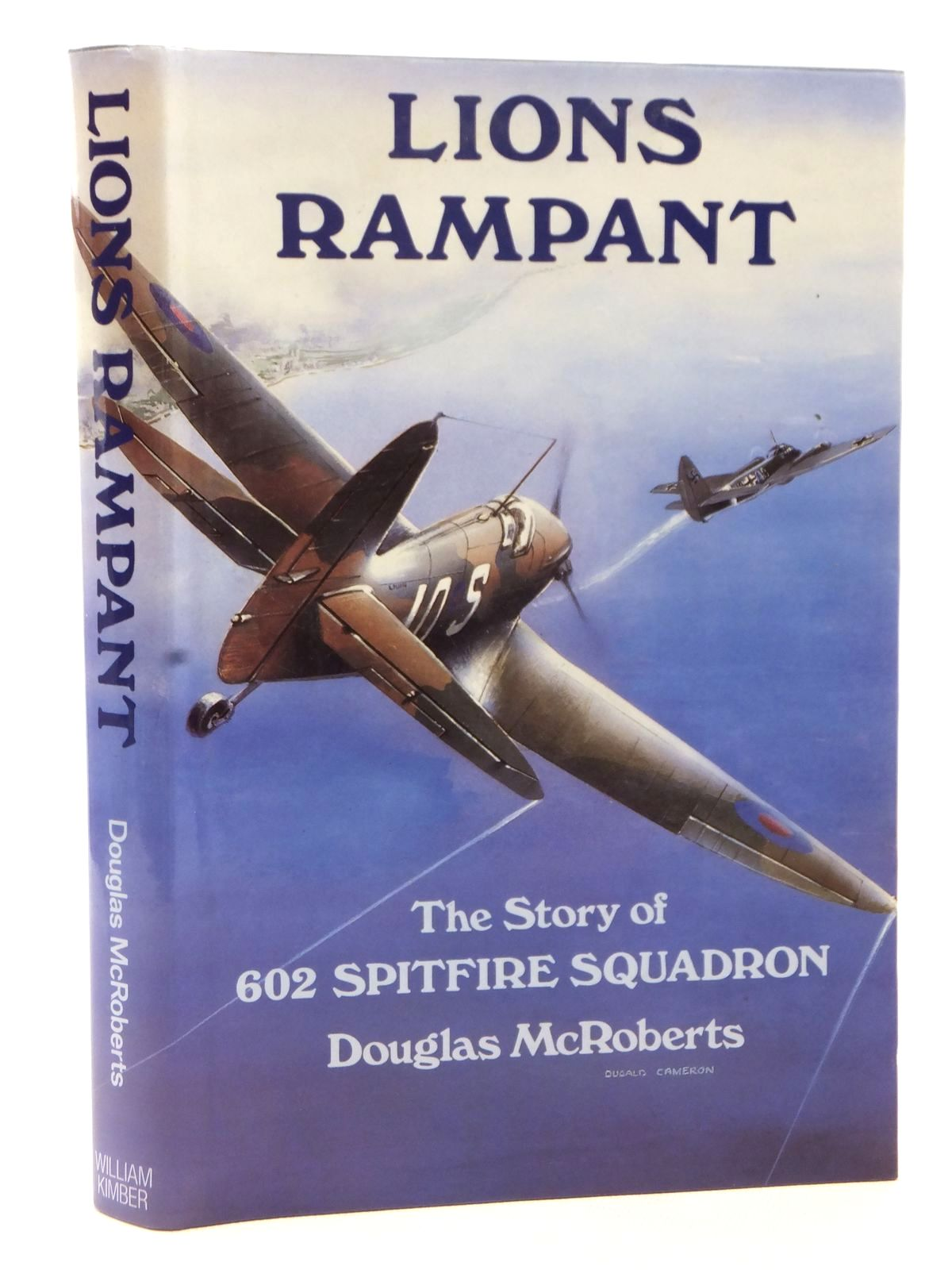 Photo of LIONS RAMPANT THE STORY OF No. 602 SPITFIRE SQUADRON written by McRoberts, Douglas published by William Kimber (STOCK CODE: 2122597)  for sale by Stella & Rose's Books