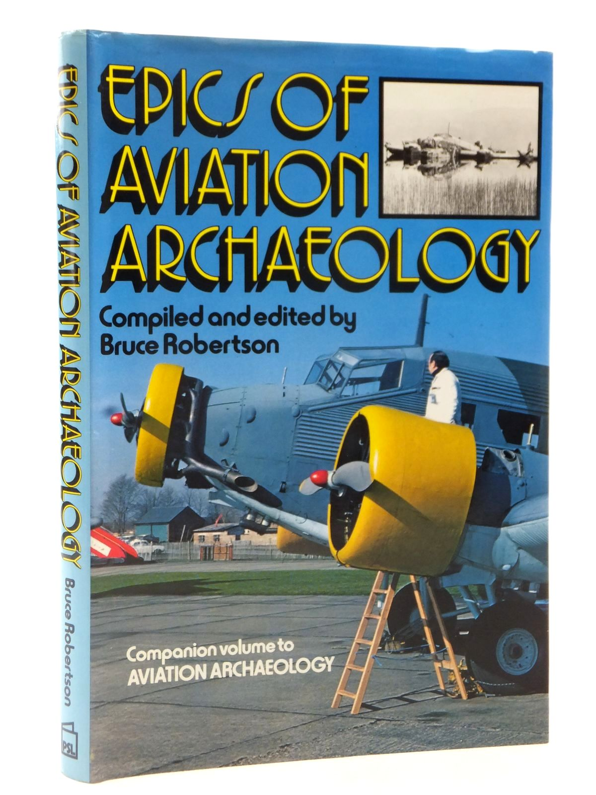 Photo of EPICS OF AVIATION ARCHAEOLOGY written by Robertson, Bruce published by Patrick Stephens Limited (STOCK CODE: 2122598)  for sale by Stella & Rose's Books