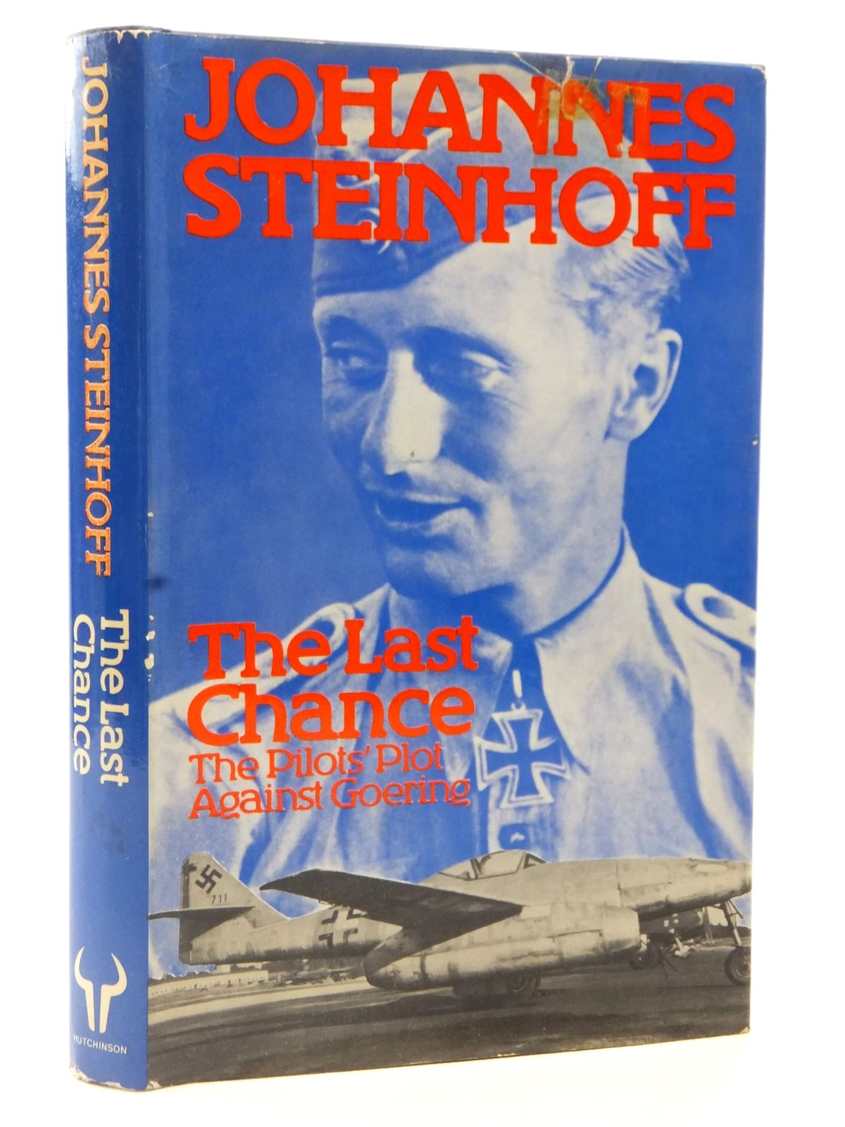 Photo of THE LAST CHANCE THE PILOTS' PLOT AGAINST GORING 1944-1945 written by Steinhoff, Johannes published by Hutchinson of London (STOCK CODE: 2122607)  for sale by Stella & Rose's Books