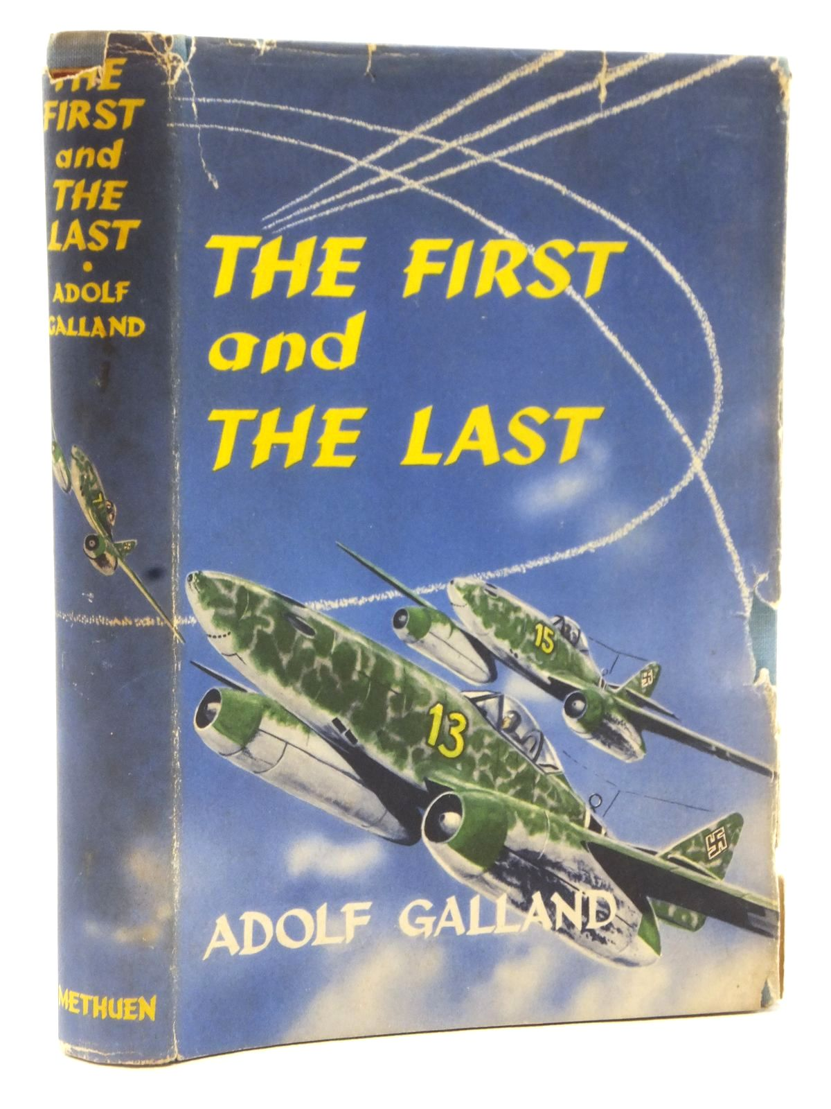 Photo of THE FIRST AND THE LAST: THE GERMAN FIGHTER FORCE IN WORLD WAR II written by Galland, A. published by Methuen & Co. Ltd. (STOCK CODE: 2122623)  for sale by Stella & Rose's Books