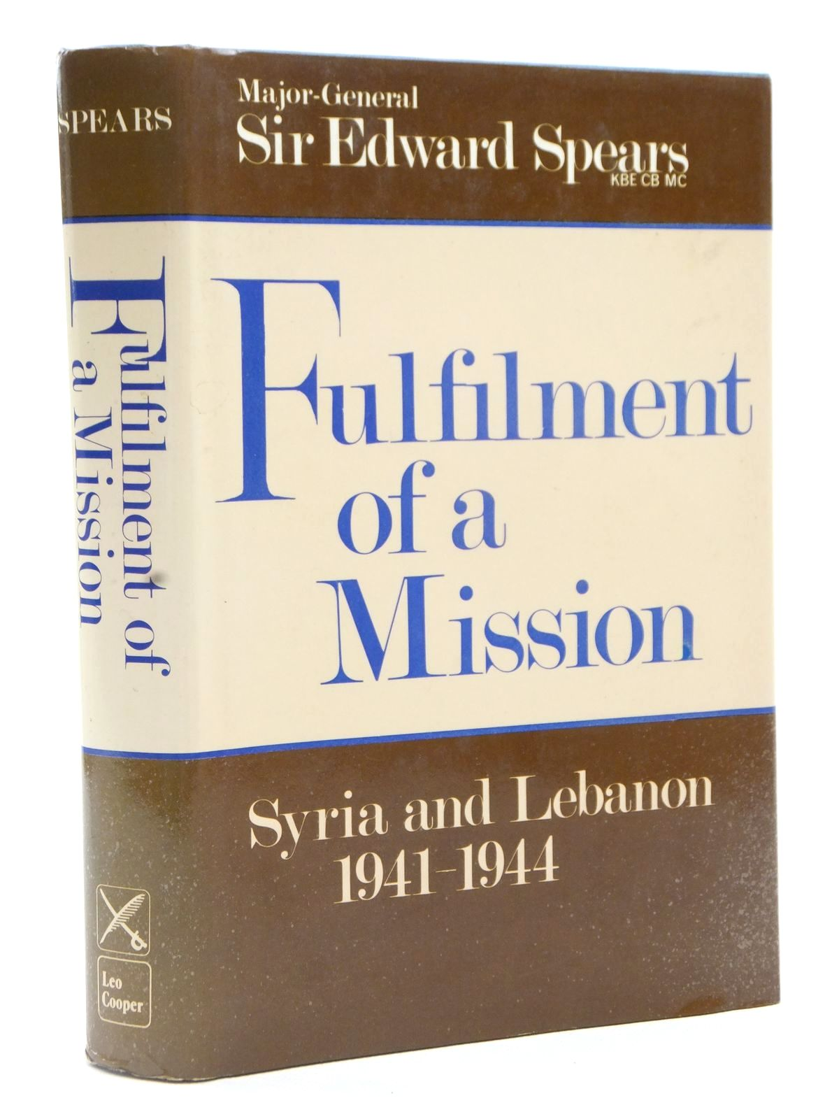 Photo of FULFILMENT OF A MISSION written by Spears, Edward published by Leo Cooper (STOCK CODE: 2122633)  for sale by Stella & Rose's Books
