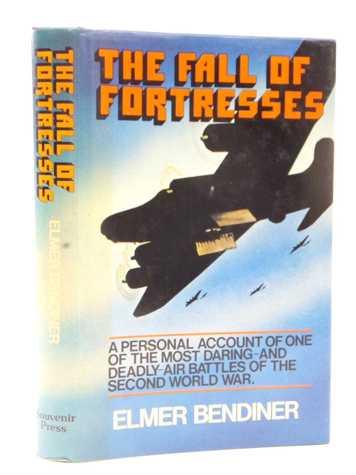 Photo of THE FALL OF FORTRESSES written by Bendiner, Elmer published by Souvenir Press (STOCK CODE: 2122642)  for sale by Stella & Rose's Books