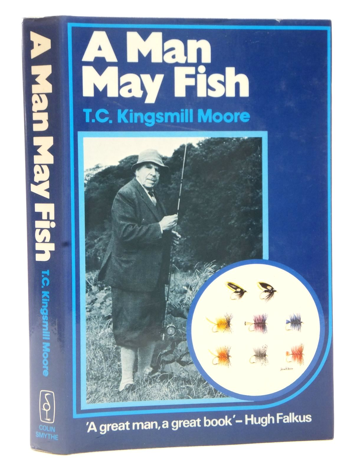 Photo of A MAN MAY FISH written by Moore, T.C. Kingsmill published by Colin Smythe (STOCK CODE: 2122654)  for sale by Stella & Rose's Books