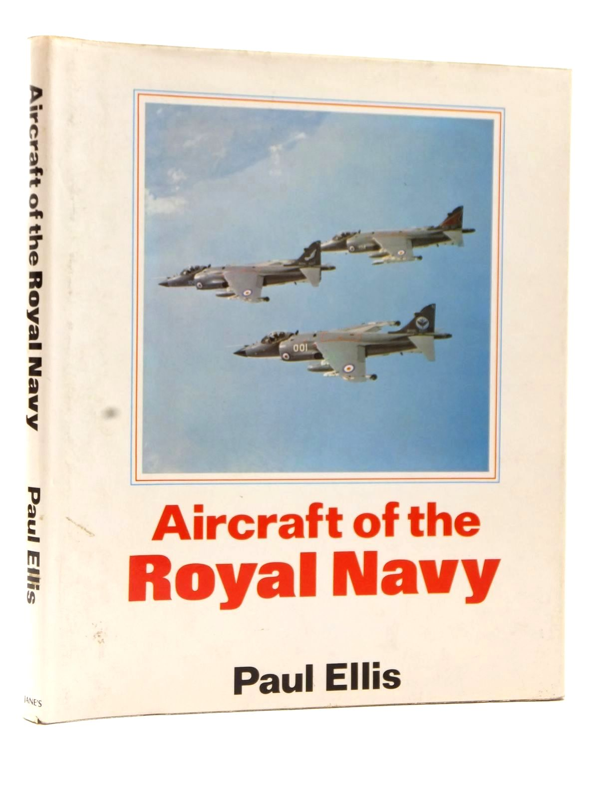 Photo of AIRCRAFT OF THE ROYAL NAVY written by Ellis, Paul published by Jane's Publishing Company (STOCK CODE: 2122709)  for sale by Stella & Rose's Books